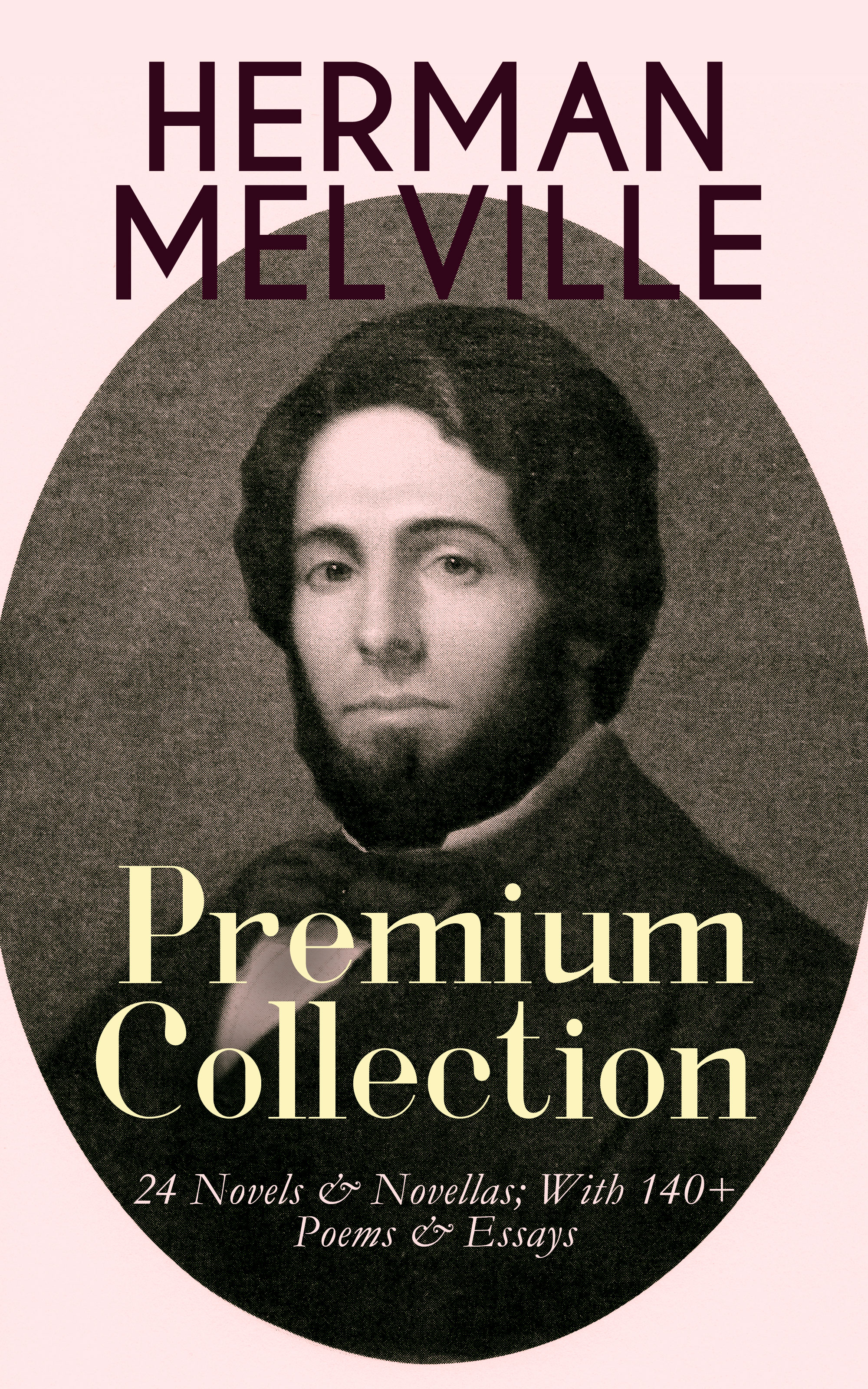 Herman Melville HERMAN MELVILLE – Premium Collection: 24 Novels & Novellas; With 140+ Poems & Essays