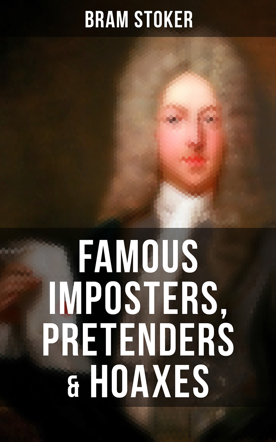 famous imposters pretenders hoaxes