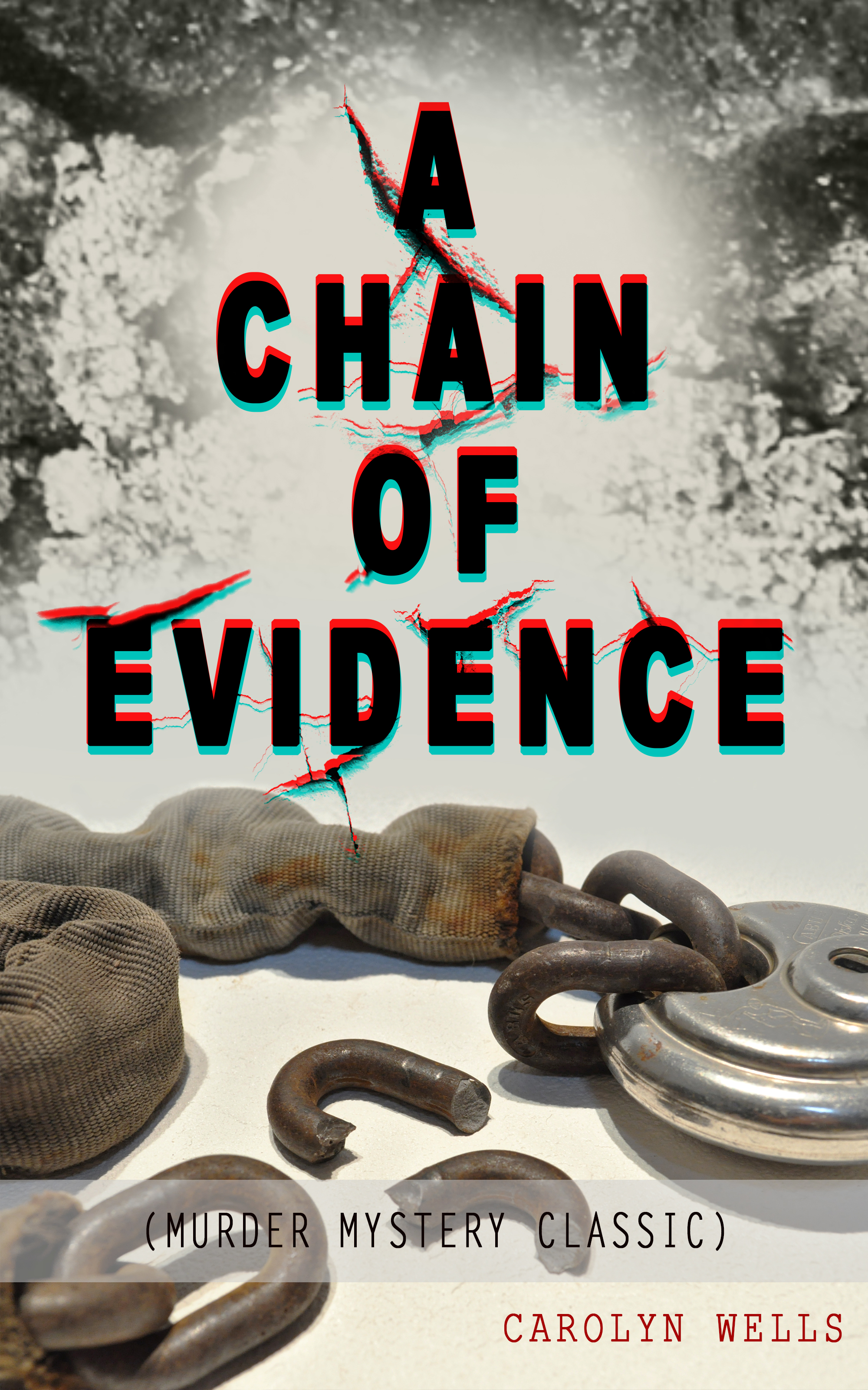 Carolyn Wells A CHAIN OF EVIDENCE (Murder Mystery Classic) carolyn wells the room with the tassels murder mystery classic