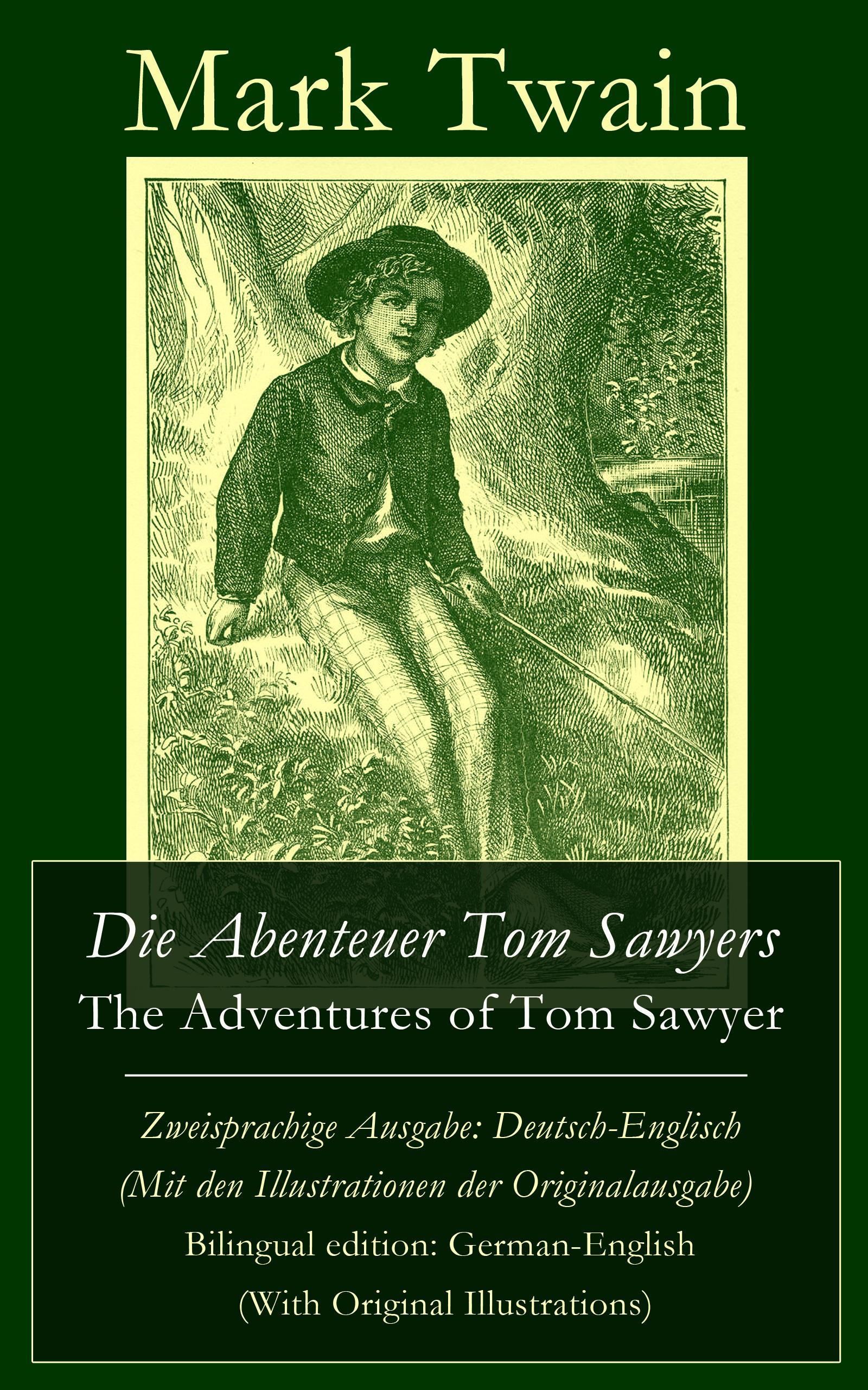 цена Марк Твен Die Abenteuer Tom Sawyers / The Adventures of Tom Sawyer - Zweisprachige Ausgabe: Deutsch-Englisch (Mit den Illustrationen der Originalausgabe) / Bilingual edition: German-English (With Original Illustrations) онлайн в 2017 году