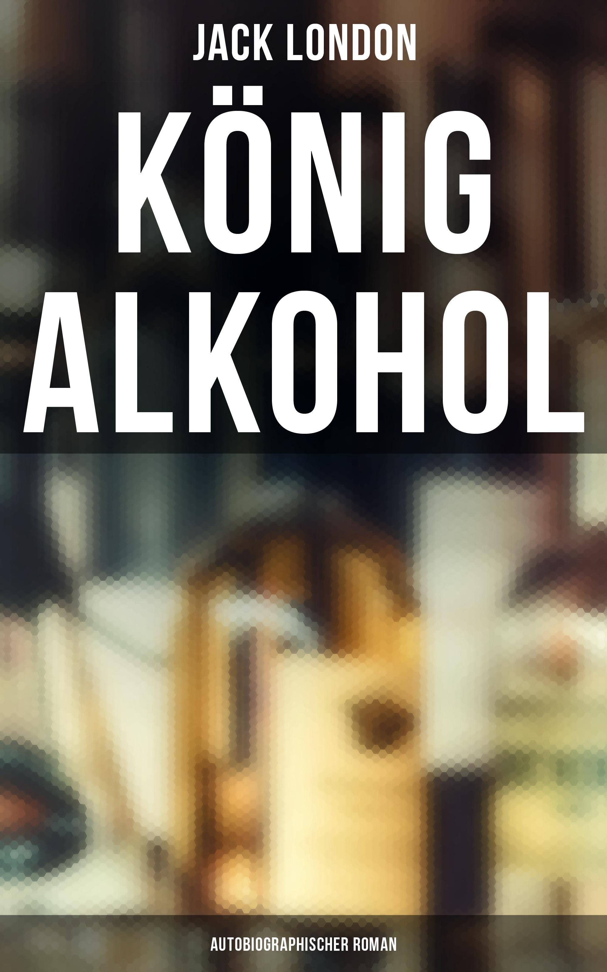 konig alkohol autobiographischer roman