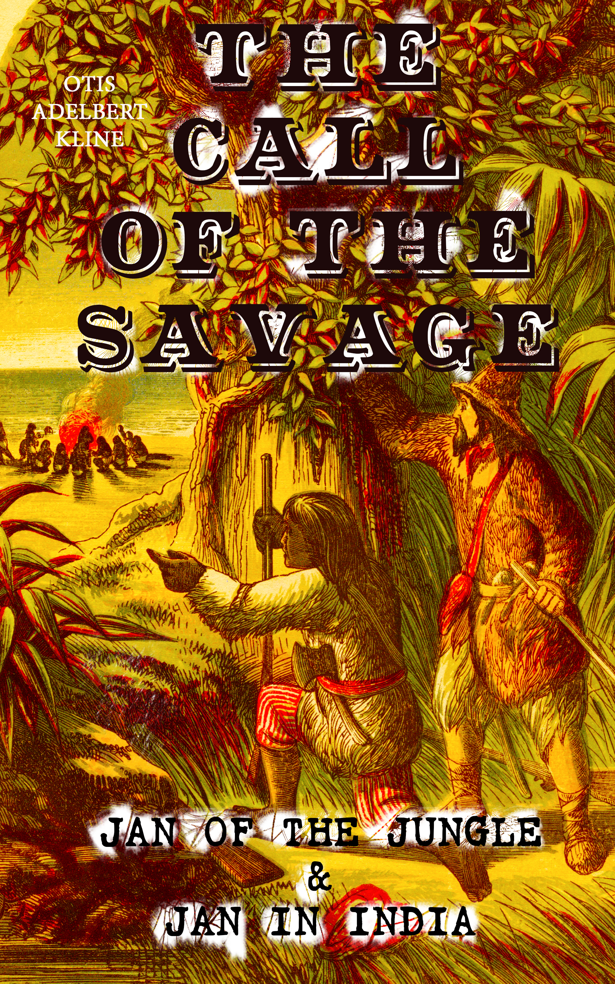 Otis Adelbert Kline THE CALL OF THE SAVAGE – Jan of the Jungle & Jan in India jan hambright the high country rancher