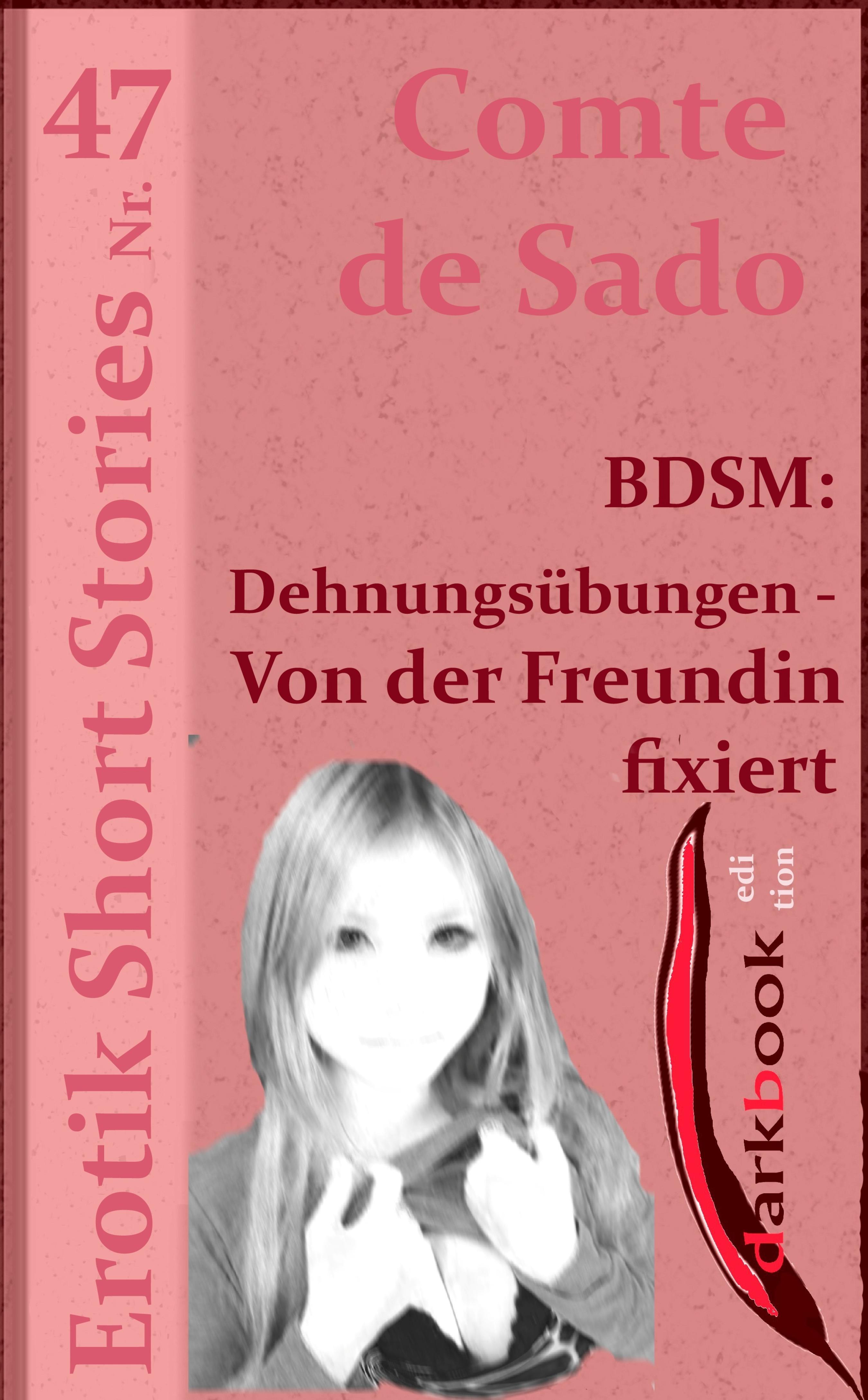 Comte de Sado BDSM: Dehnungsübungen - Von der Freundin fixiert comte de sado bdsm rosi weiß was jünglinge brauchen