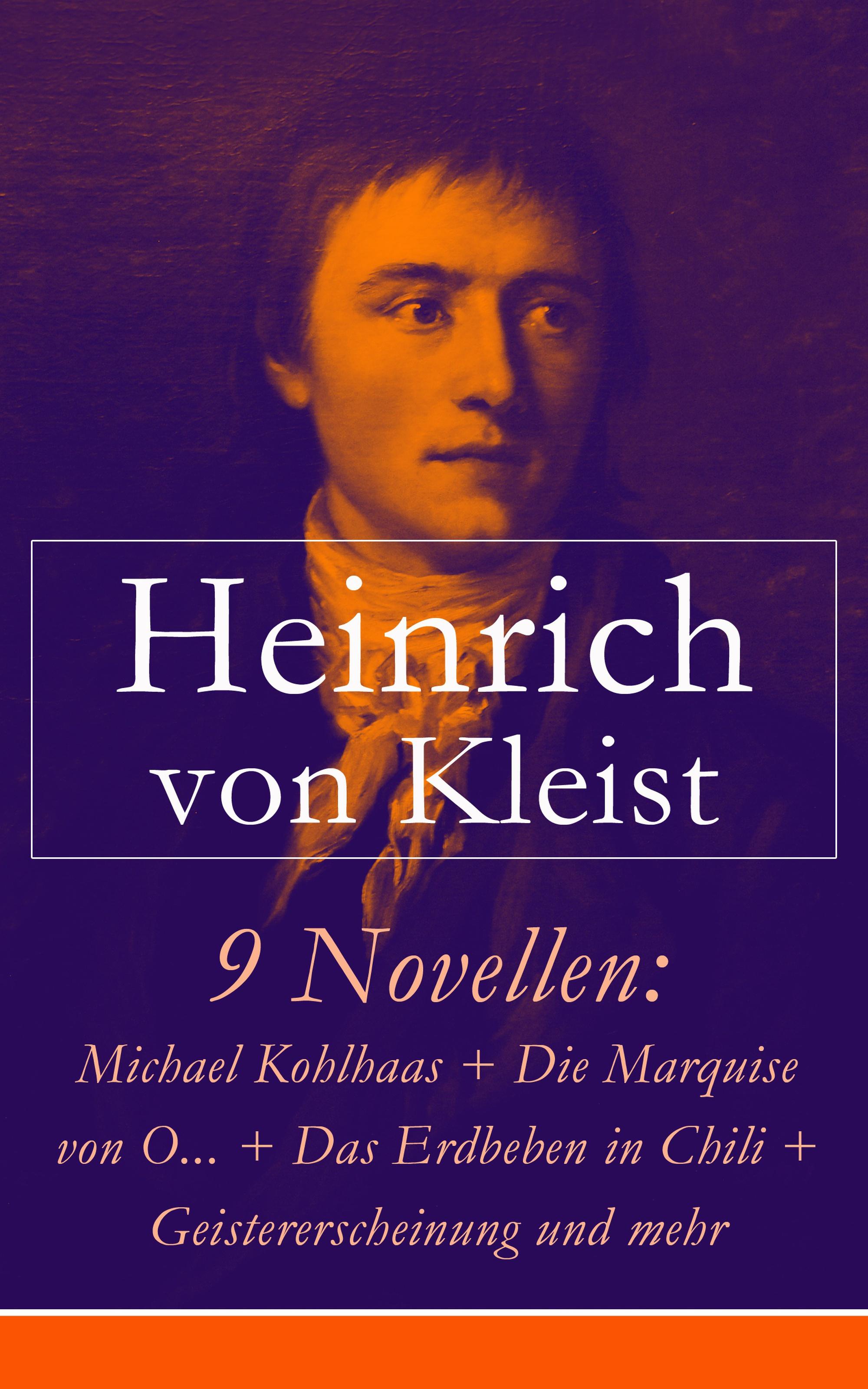 цена Heinrich von Kleist 9 Novellen: Michael Kohlhaas + Die Marquise von O... + Das Erdbeben in Chili + Geistererscheinung und mehr онлайн в 2017 году