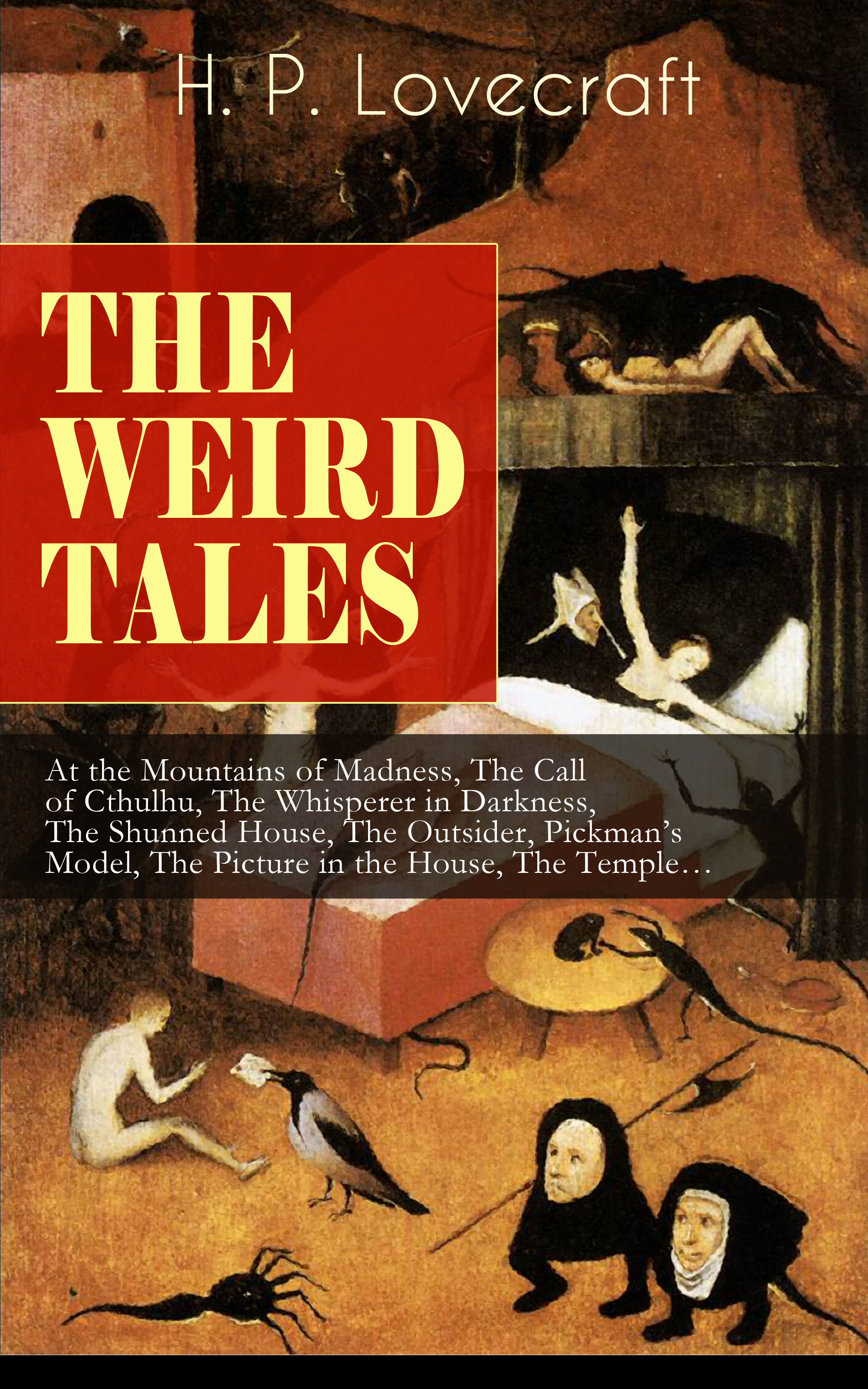 H. P. Lovecraft THE WEIRD TALES of H. P. Lovecraft h p lovecraft the complete fiction of h p lovecraft