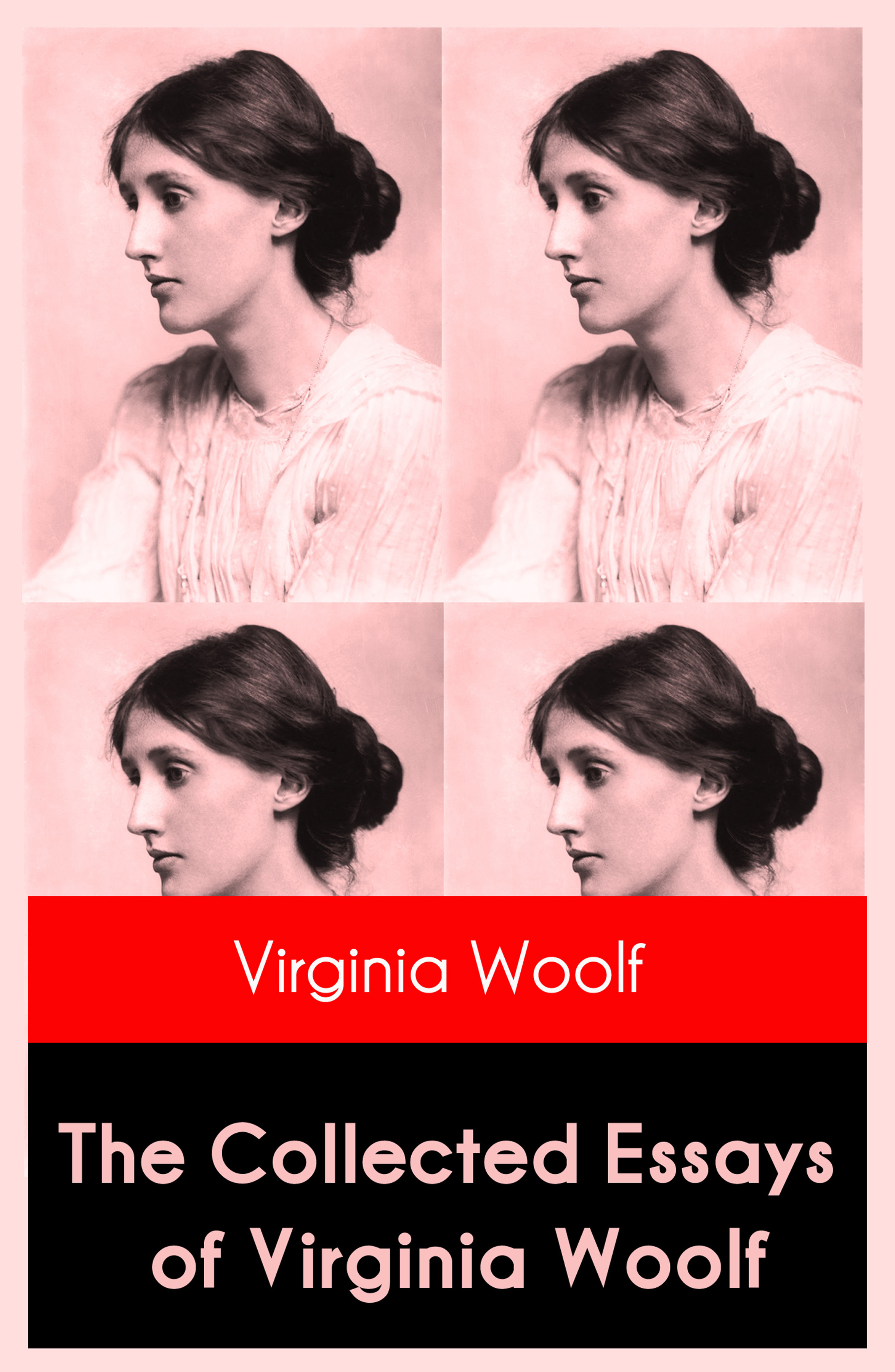 Virginia Woolf The Collected Essays of Virginia Woolf virginia woolf the complete novels of virginia woolf 9 unabridged novels