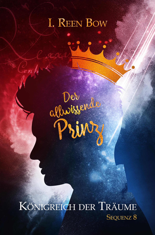 I. Reen Bow Königreich der Träume - Sequenz 8: Der allwissende Prinz i ziegler der kriegsfreiwillige