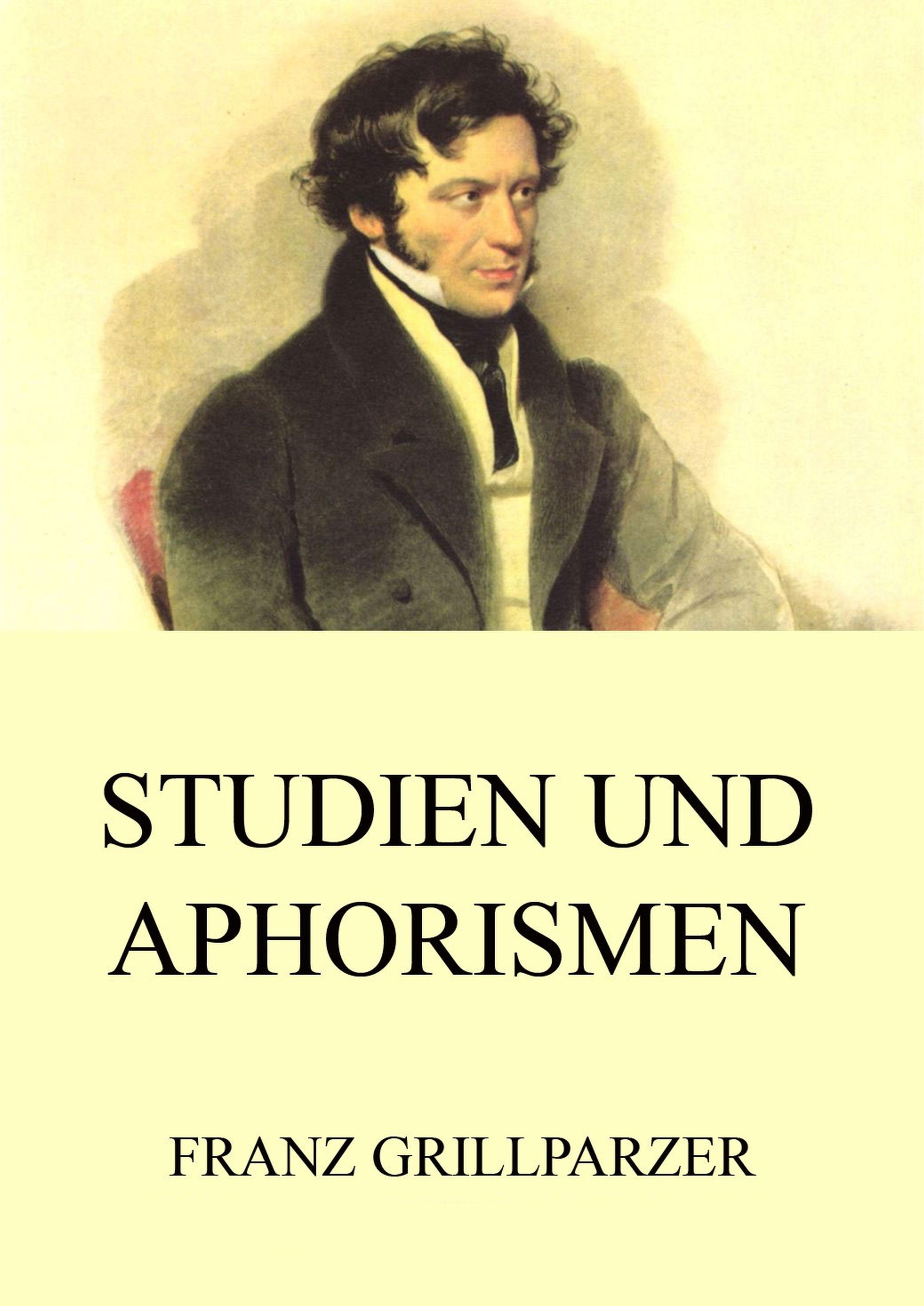 Franz Grillparzer Studien und Aphorismen jorissen theodoor historische studien volume 4 dutch edition