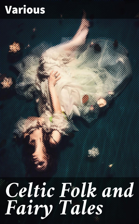 Various Celtic Folk and Fairy Tales printio celtic frost
