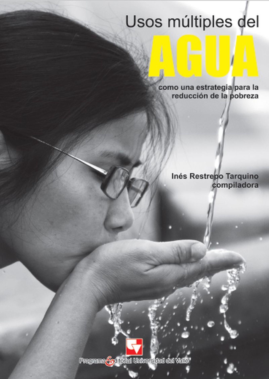 Inés Restrepo Tarquino Usos múltiples del agua como una estrategia para la reducción de la pobreza flores jacinto pablo indice de calidad del agua residual para la ciudad de mexico