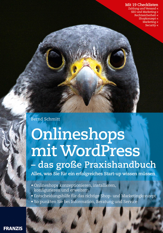 Bernd Schmitt Onlineshops mit WordPress - das große Praxishandbuch wordpress для профессионалов