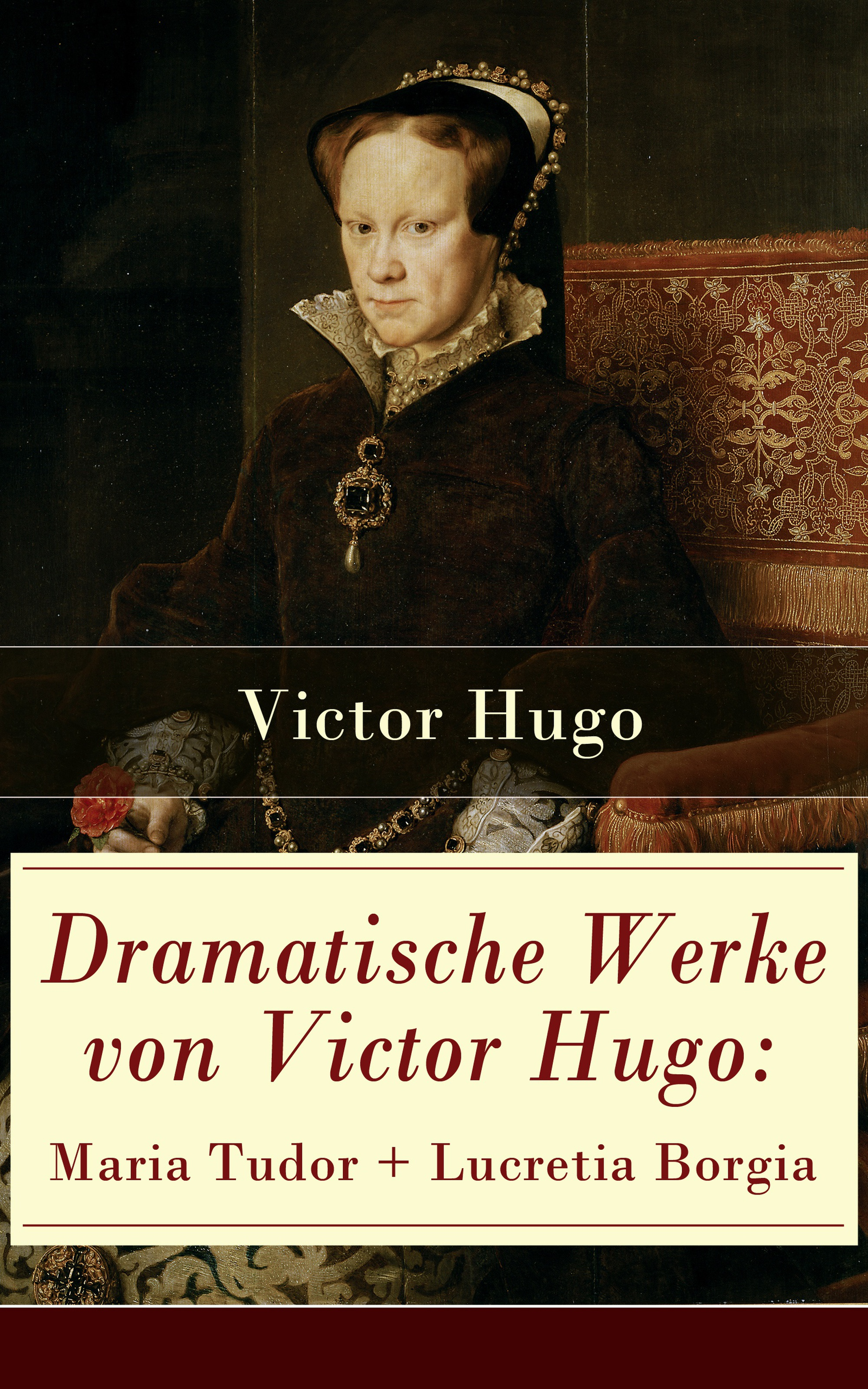 Victor Hugo Dramatische Werke von Victor Hugo: Maria Tudor + Lucretia Borgia victor hugo cromwell drame