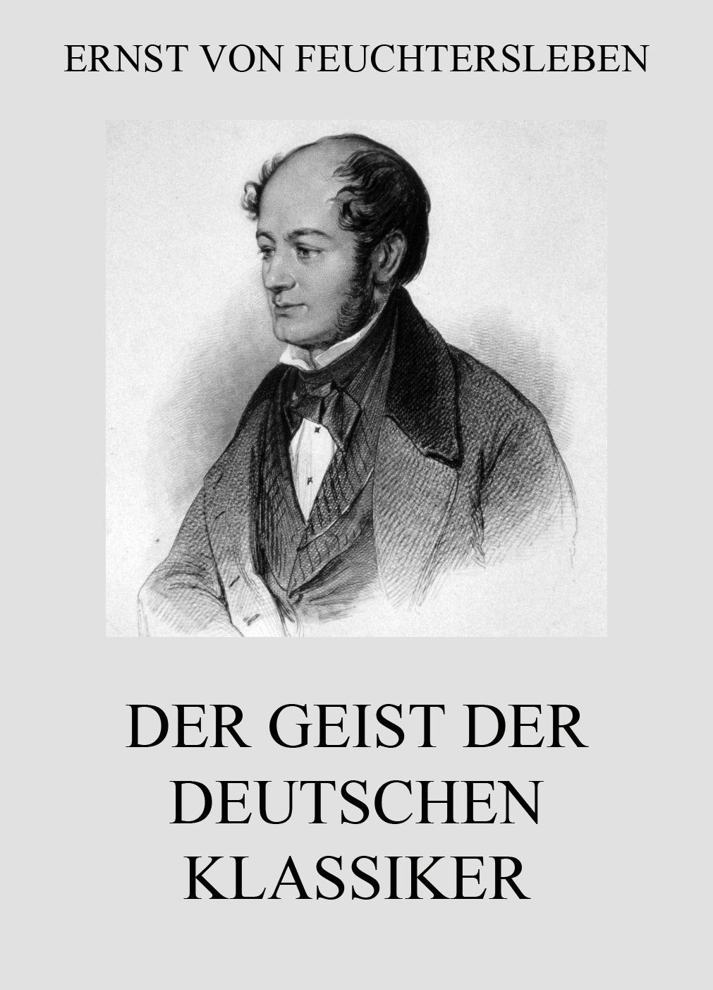 Ernst von Feuchtersleben Der Geist der deutschen Klassiker james fenimore cooper der pfadfinder western klassiker