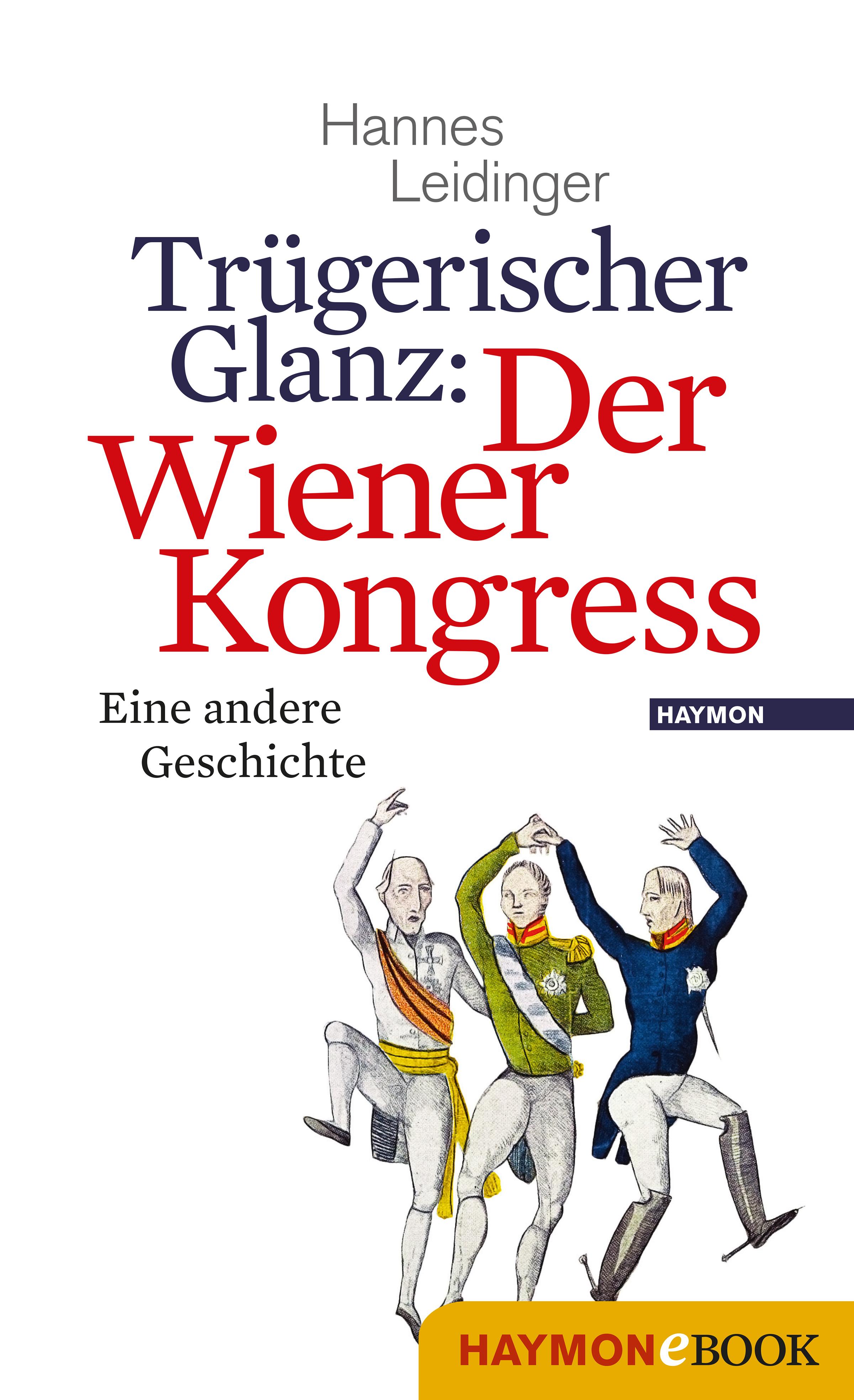 Hannes Leidinger Trügerischer Glanz: Der Wiener Kongress
