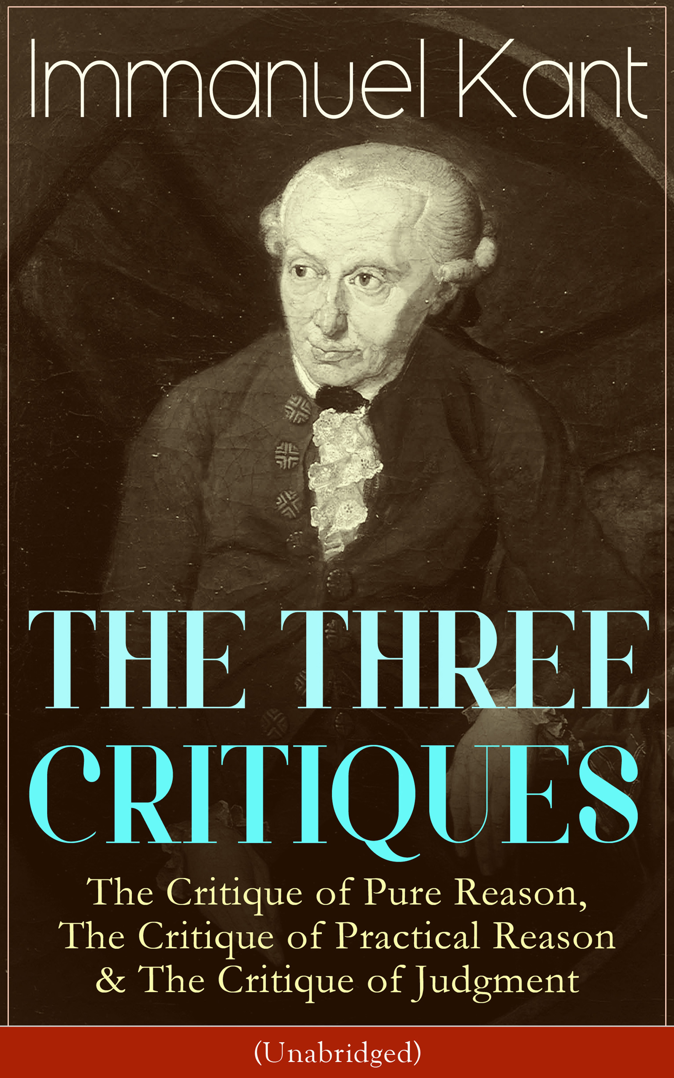 Immanuel Kant THE THREE CRITIQUES: The Critique of Pure Reason, The Critique of Practical Reason & The Critique of Judgment (Unabridged) reconstructing a pedagogical framework for critique sessions