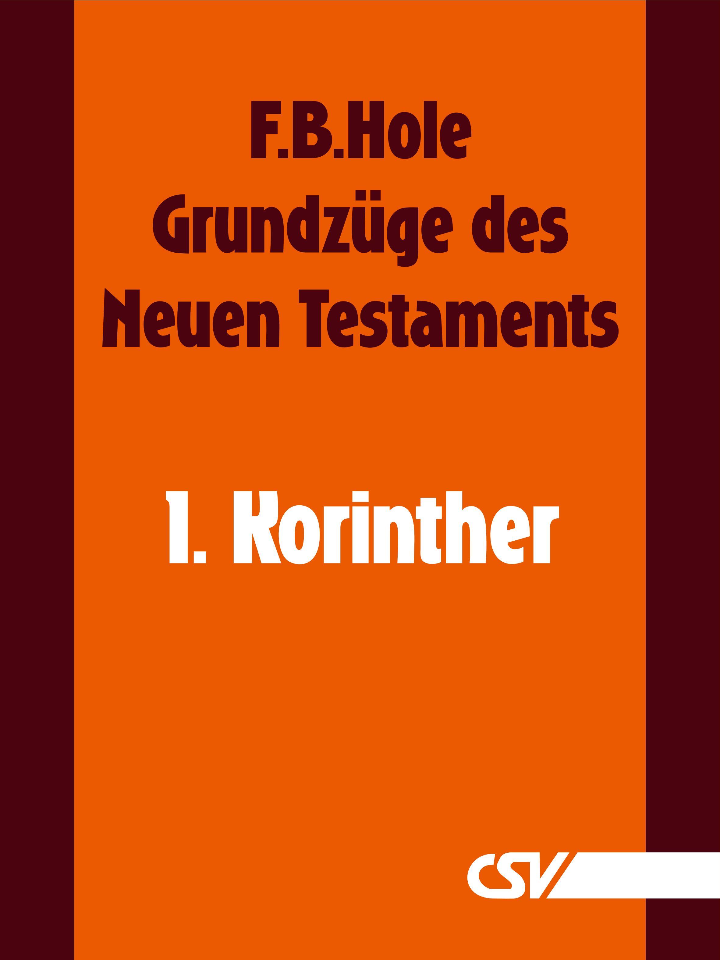 F. B. Hole Grundzüge des Neuen Testaments - 1. Korinther f b hole grundzüge des neuen testaments 2 korinther