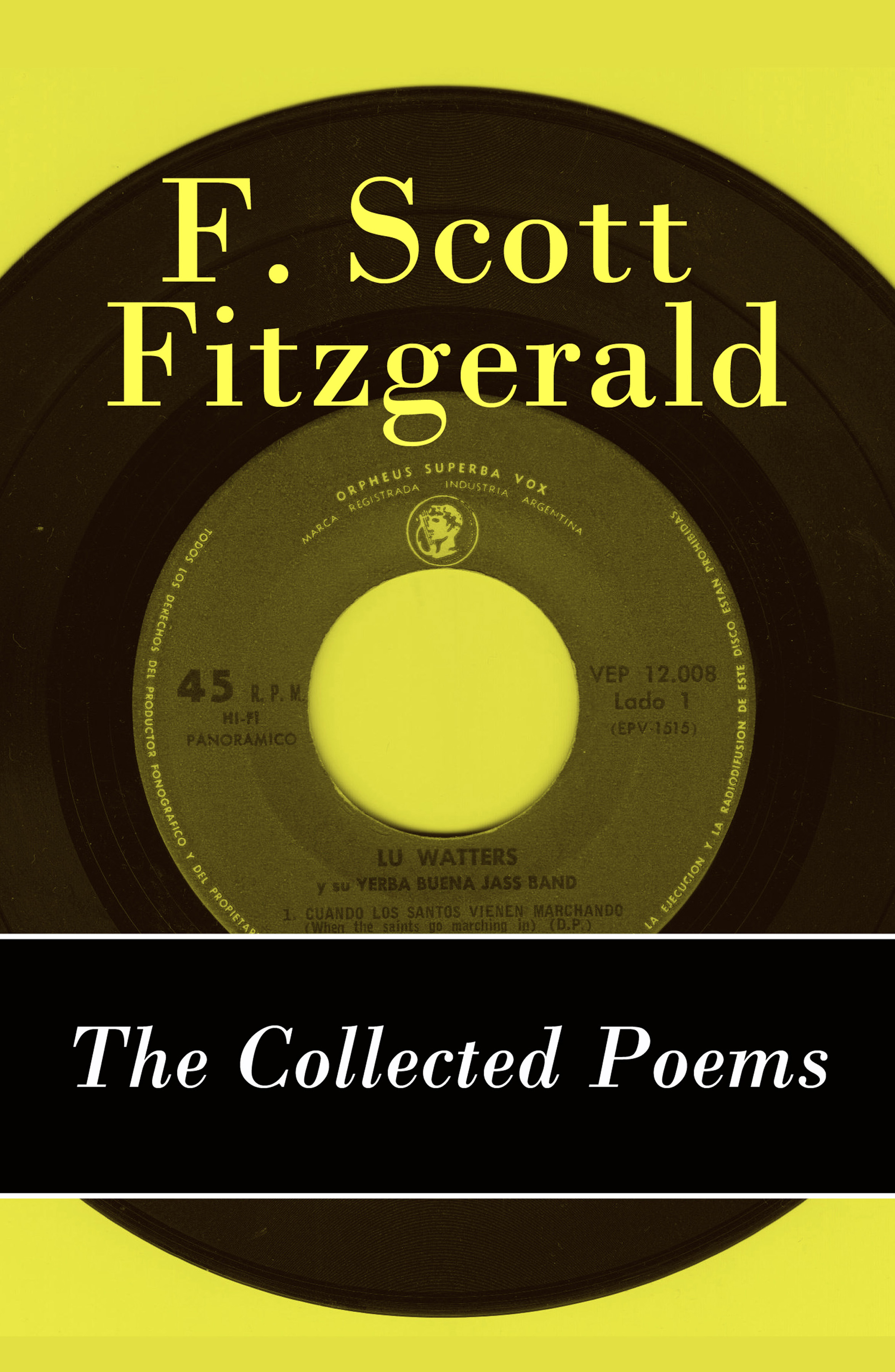 Фрэнсис Скотт Фицджеральд The Collected Poems of F. Scott Fitzgerald ted hughes collected poems for children