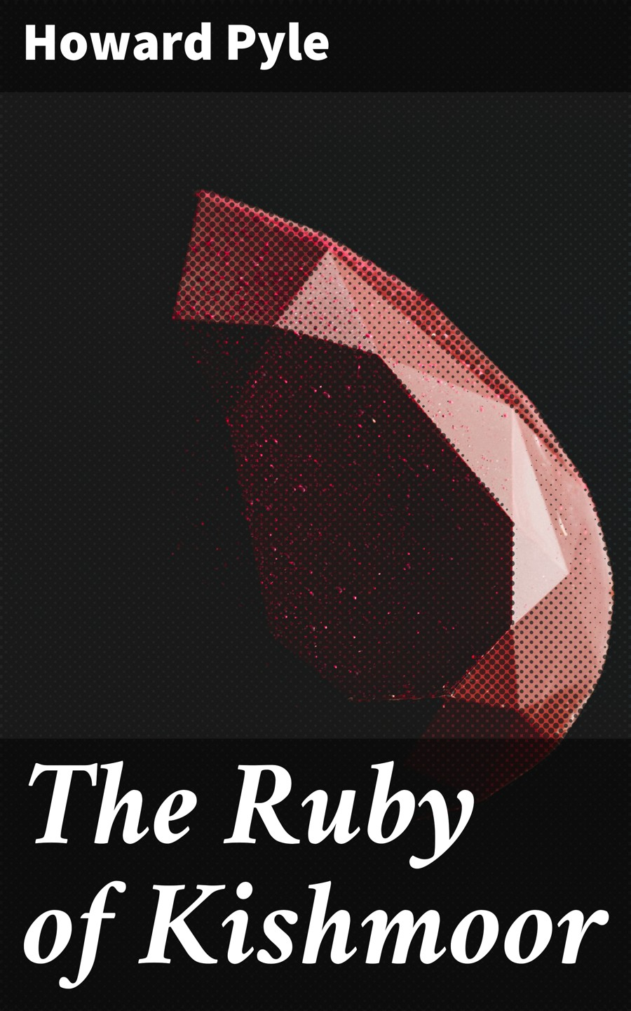 Говард Пайл The Ruby of Kishmoor говард пайл the story of jack ballister s fortunes