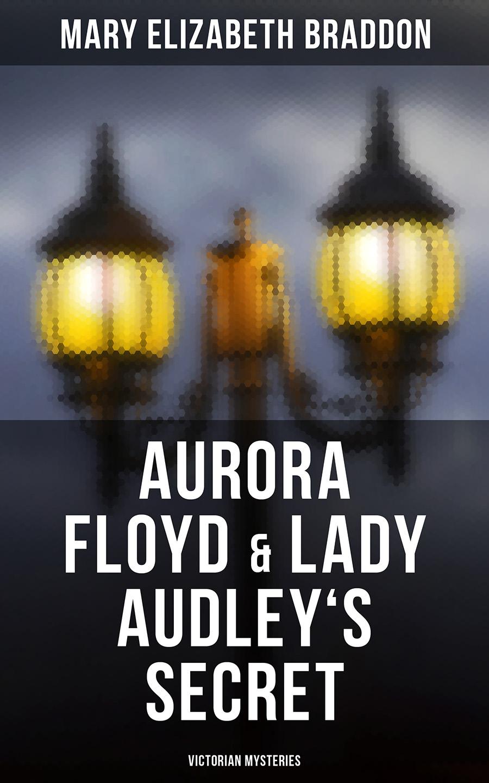 цена на Mary Elizabeth Braddon Aurora Floyd & Lady Audley's Secret (Victorian Mysteries)