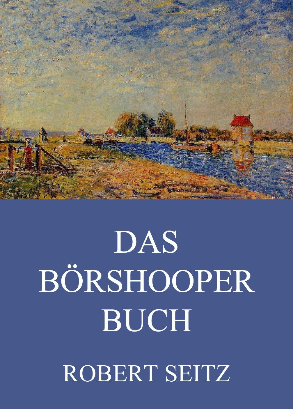 цена Robert Seitz Das Börshooper Buch онлайн в 2017 году