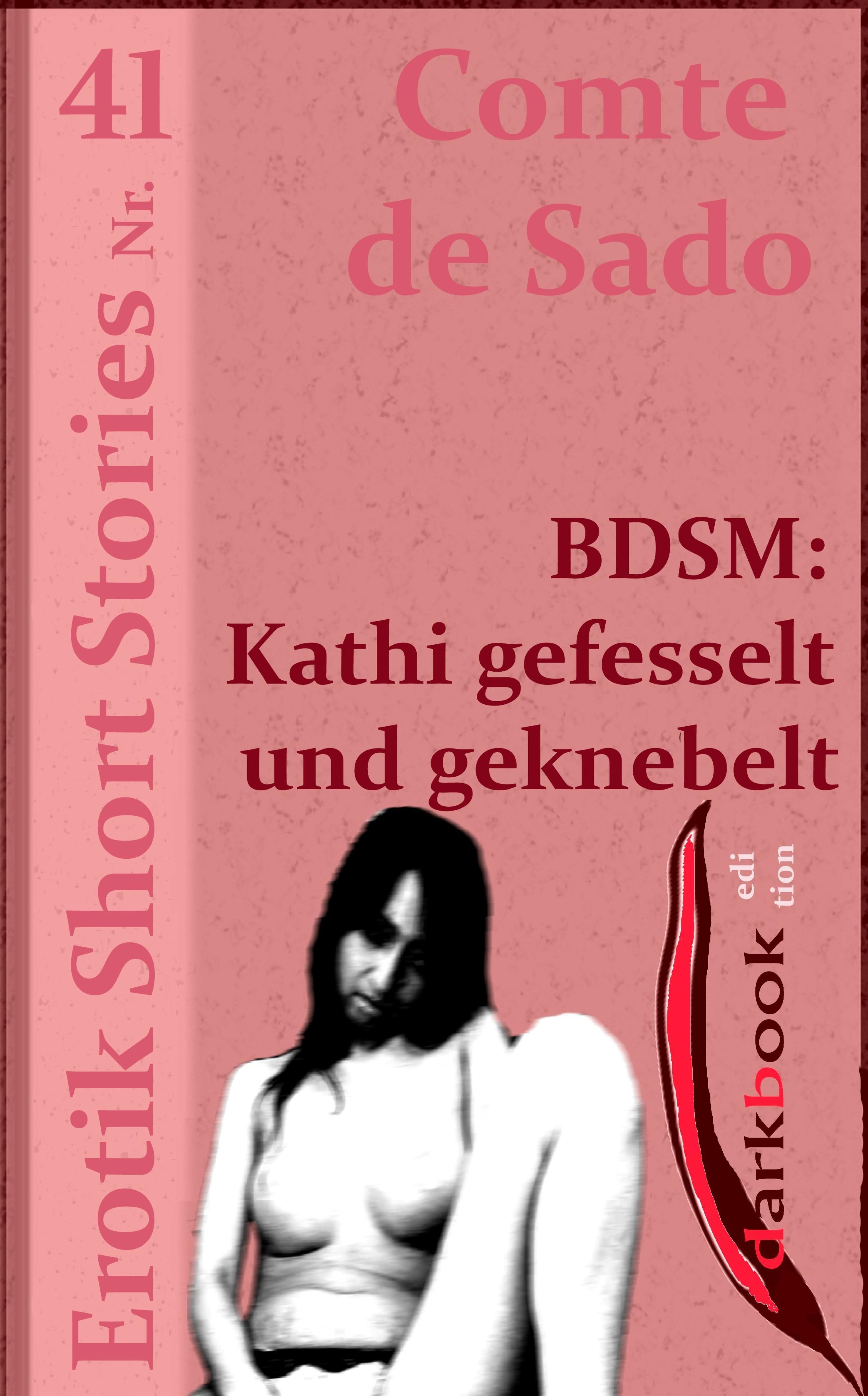 Comte de Sado BDSM: Kathi gefesselt und geknebelt comte de sado bdsm rosi weiß was jünglinge brauchen