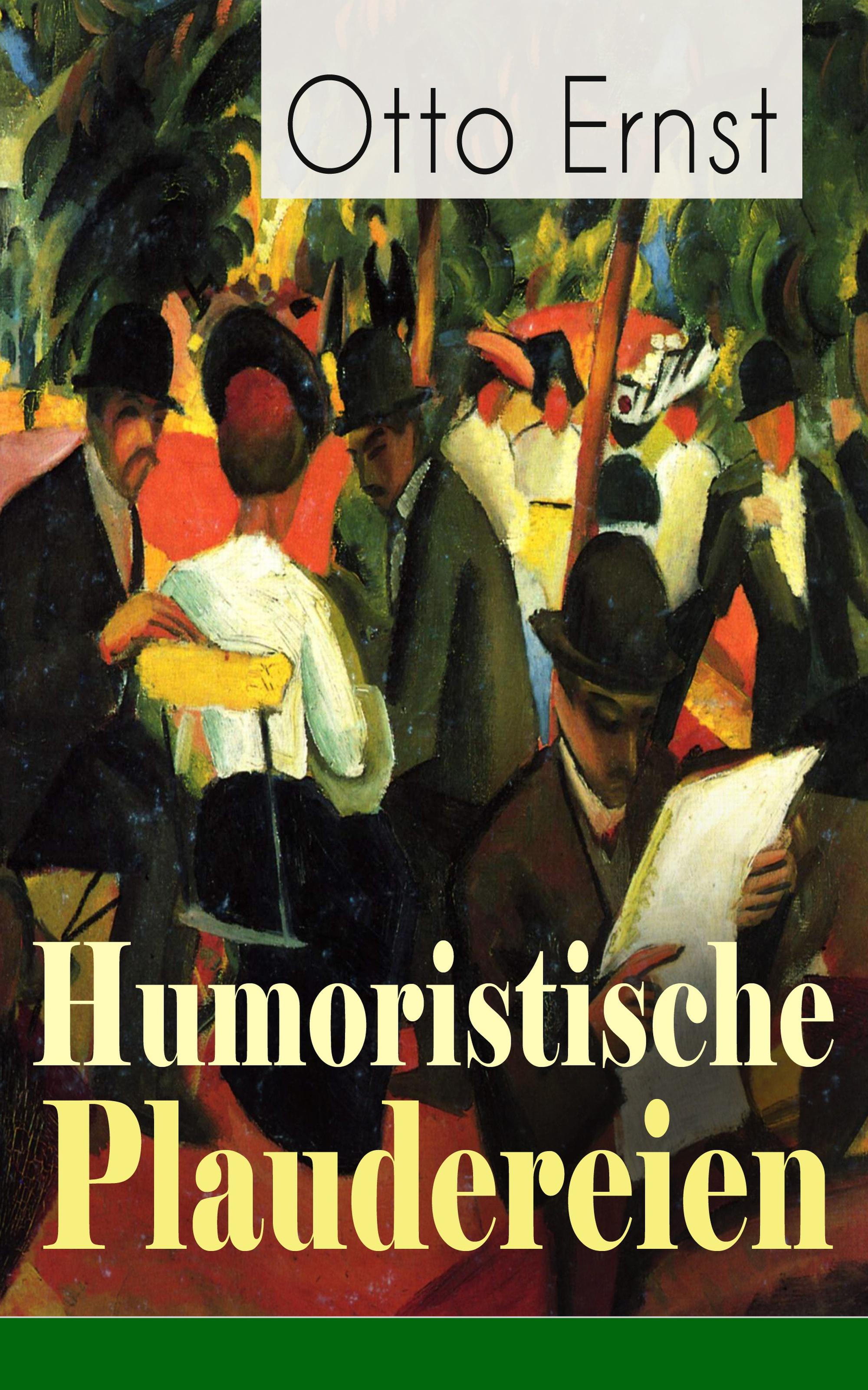 Otto Ernst Humoristische Plaudereien otto ernst humoristische plaudereien