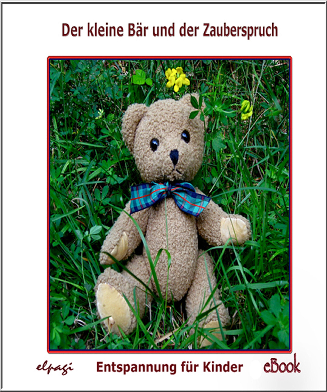 Elke Braunling Der kleine Bär und der Zauberspruch