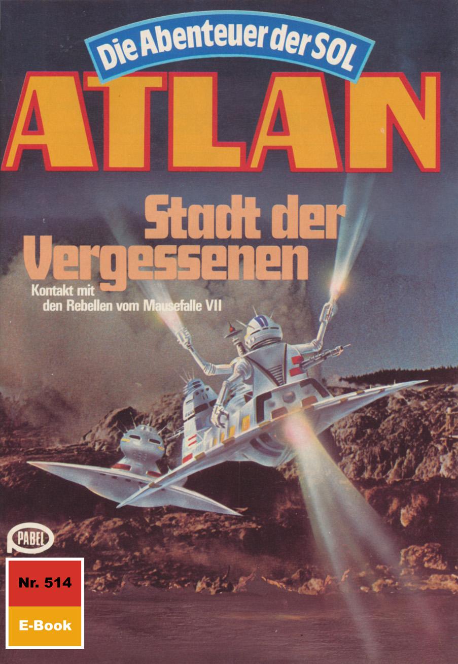 Hans Kneifel Atlan 514: Stadt der Vergessenen