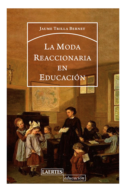 цена Jordi Trilla Bernet La moda reaccionaria en educación