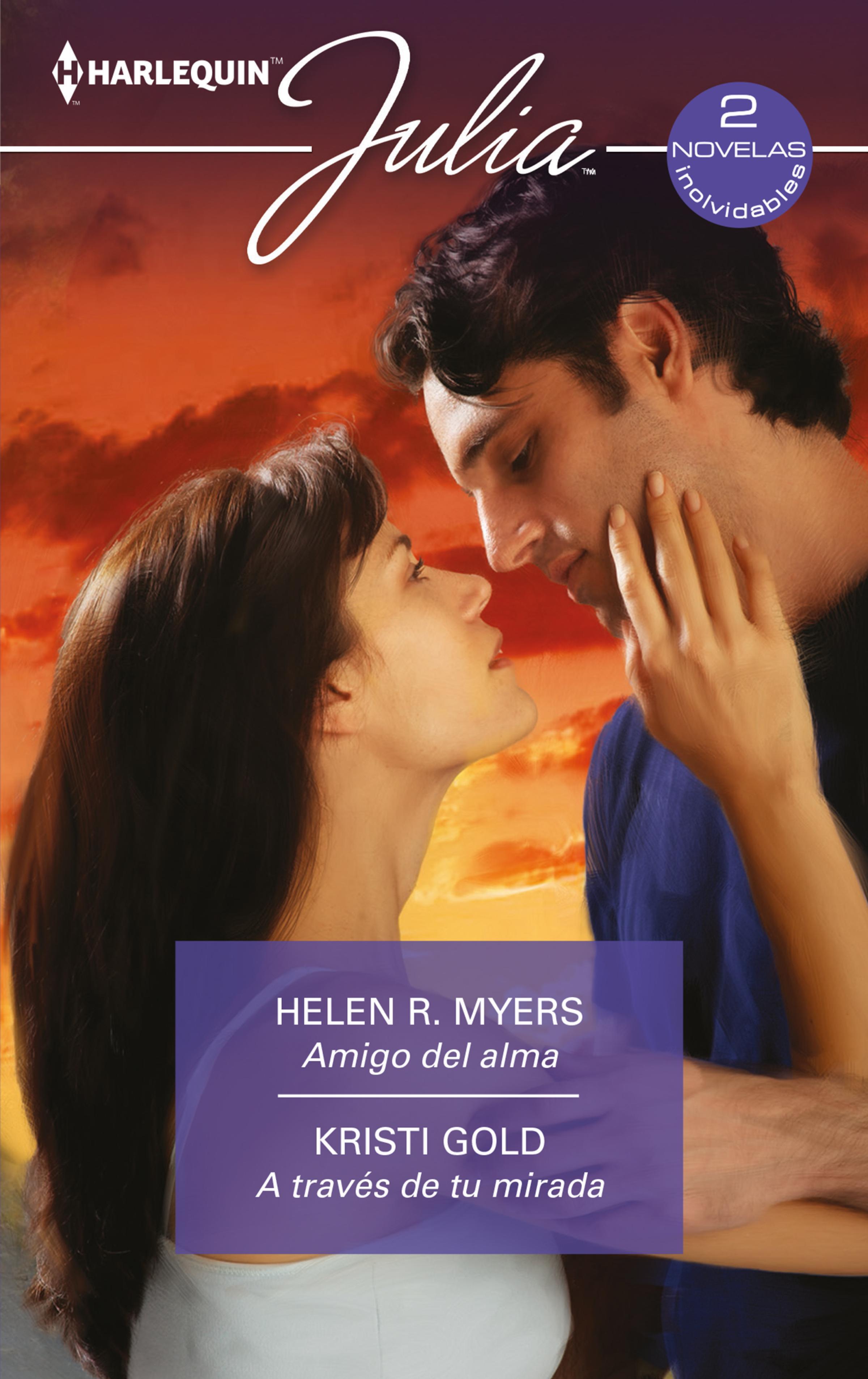 Helen R. Myers Amigo del alma - A través de tu mirada helen myers r the officer and the renegade