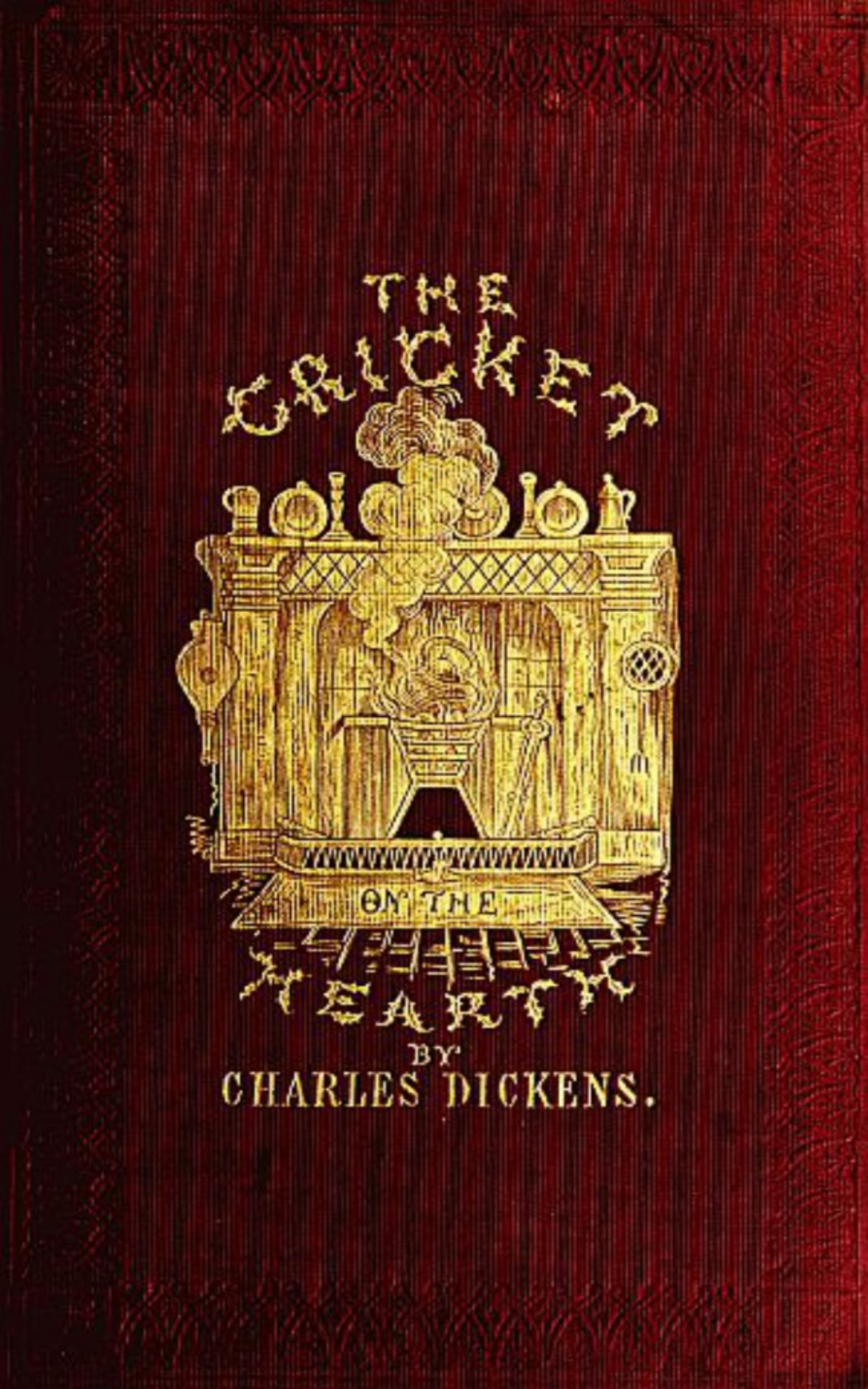 Charles Dickens The Cricket on the Hearth: A Fairy Tale of Home