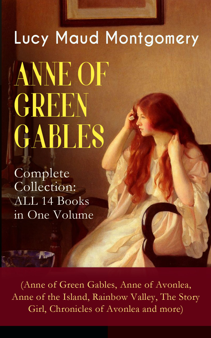 Lucy Maud Montgomery ANNE OF GREEN GABLES - Complete Collection: ALL 14 Books in One Volume (Anne of Green Gables, Anne of Avonlea, Anne of the Island, Rainbow Valley, The Story Girl, Chronicles of Avonlea and more) marquis of ruvigny and raineval the plantagenet roll of the blood royal being a complete table of all the descendants now living of edward iii king of england the anne of exeter volume containing the descendants of anne plantagenet duchess of exeter