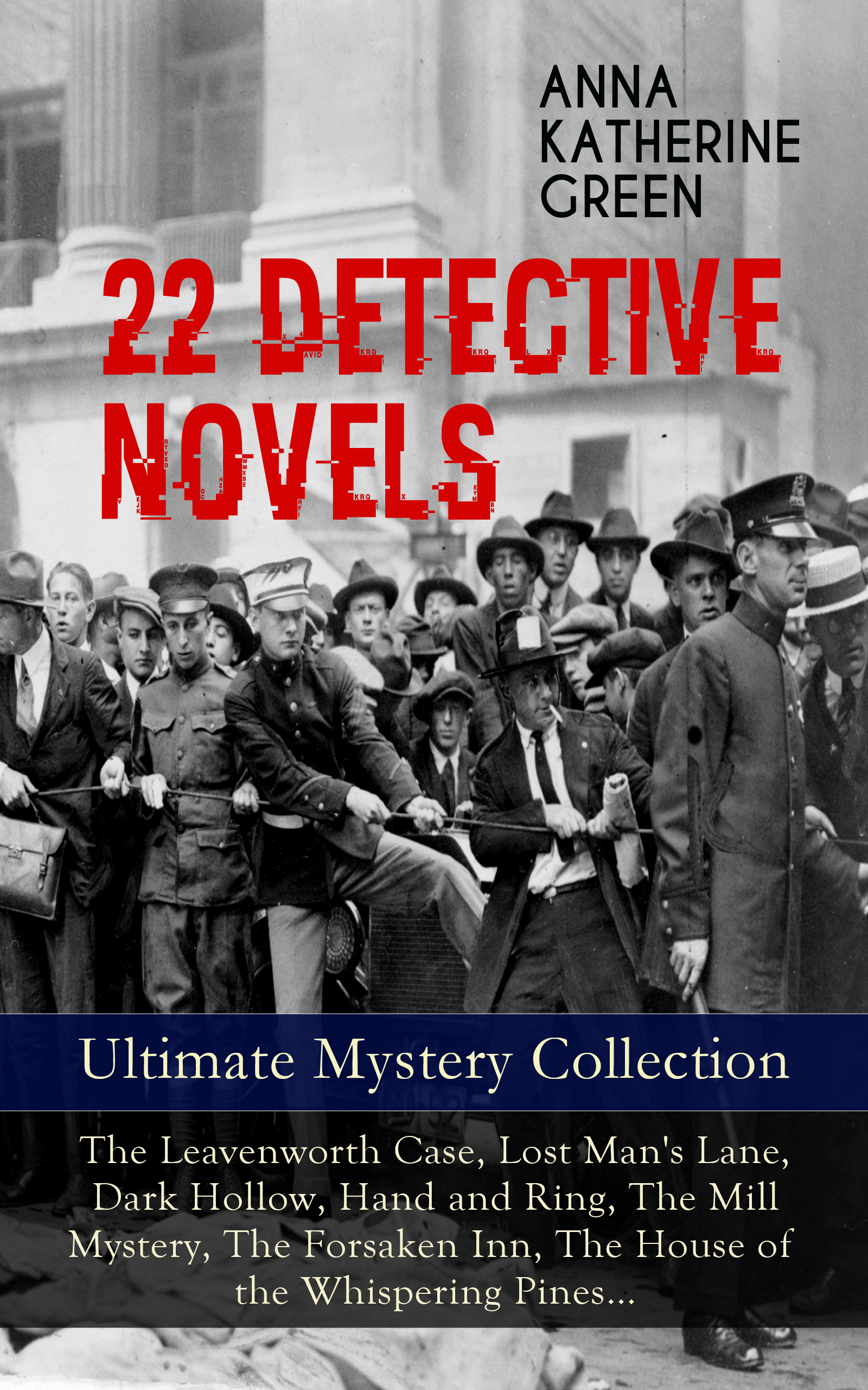 Анна Грин 22 DETECTIVE NOVELS - Ultimate Mystery Collection: The Leavenworth Case, Lost Man's Lane, Dark Hollow, Hand and Ring, The Mill Mystery, The Forsaken Inn, The House of the Whispering Pines… the yardbirds the yardbirds the ultimate collection 2 cd