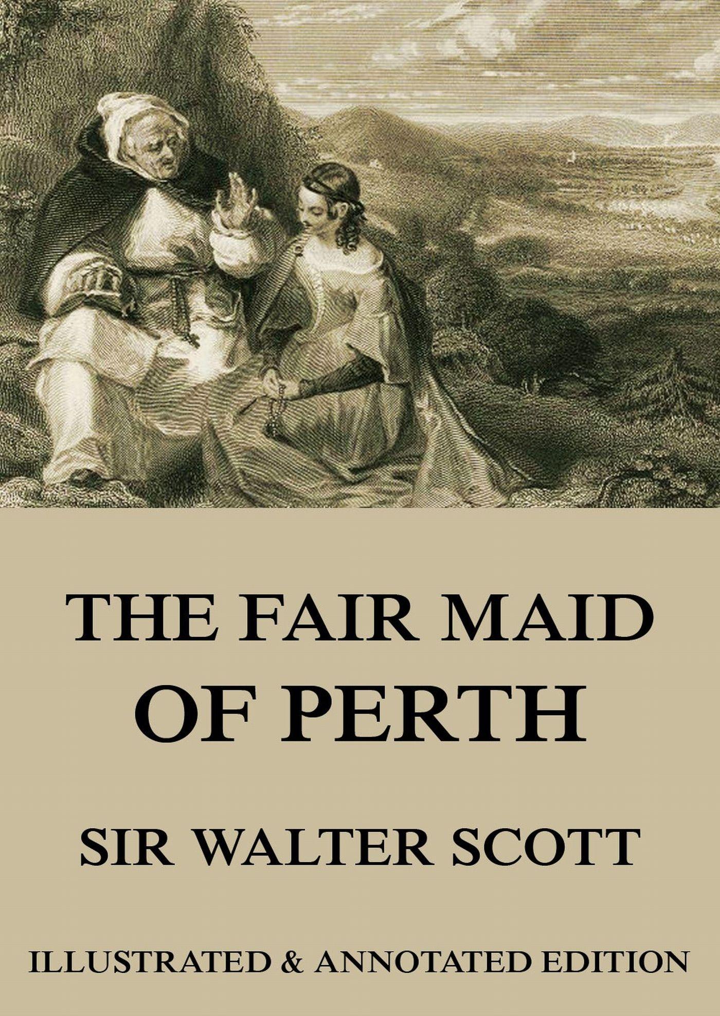 Вальтер Скотт The Fair Maid of Perth scott w the fair maid of perth пертская красавица на английском языке