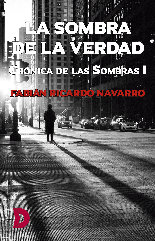 Fabián Ricardo Navarro La sombra de la verdad la sombra de la serpiente