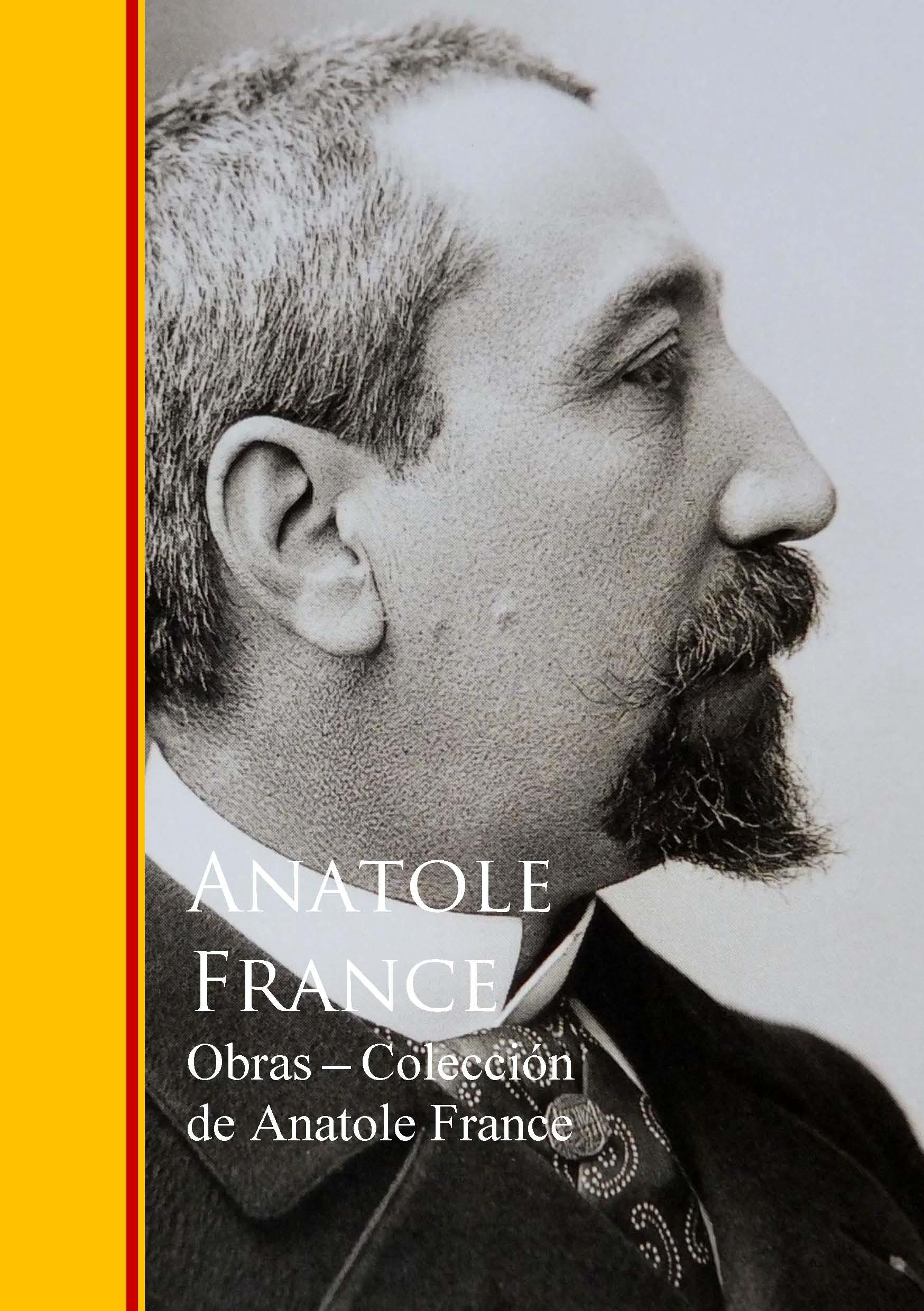 Anatole France Obras - Coleccion de Anatole France anatole france the white stone