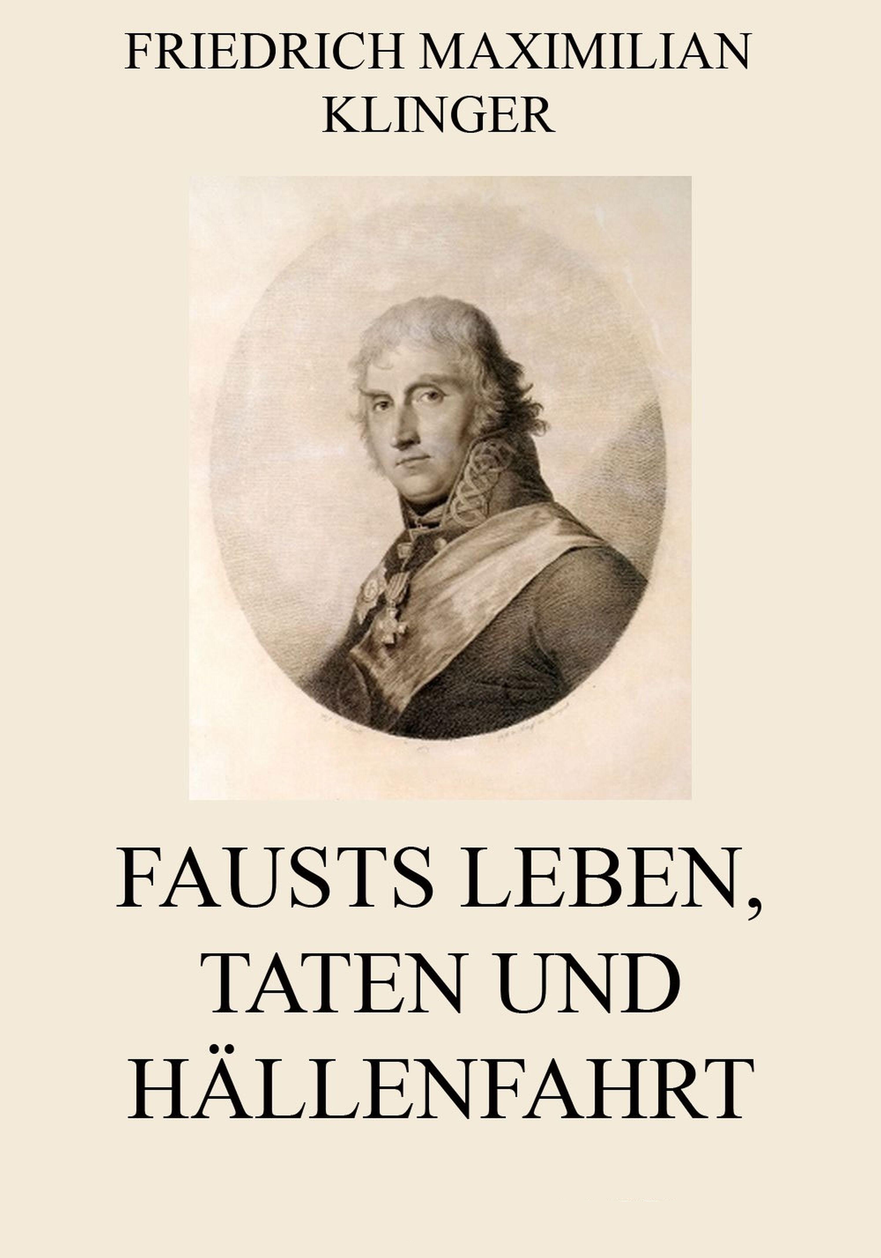 Friedrich Maximilian Klinger Fausts Leben, Taten und Höllenfahrt