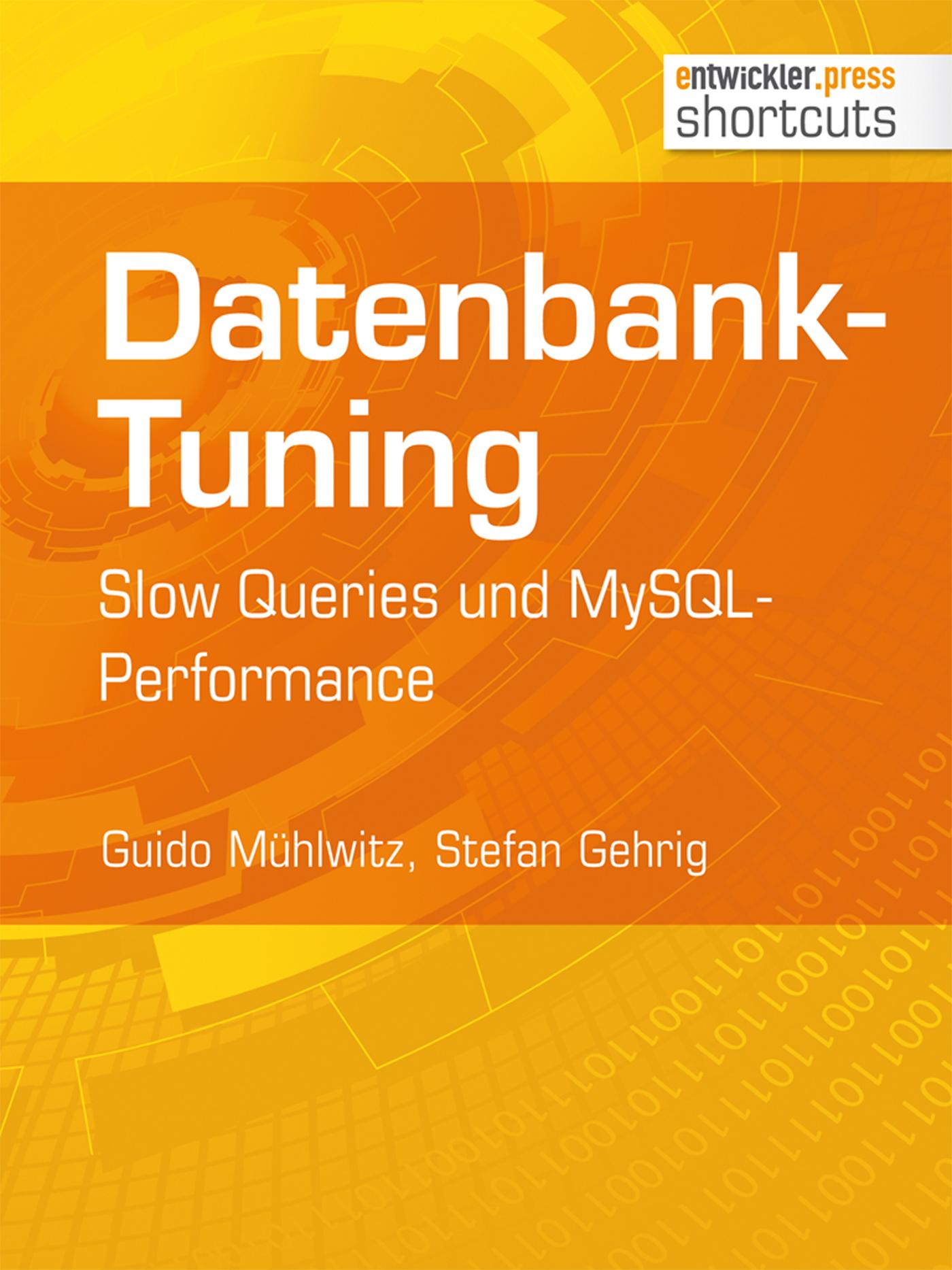 Stefan Gehrig Datenbank-Tuning - Slow Queries und MySQL-Performance mysql