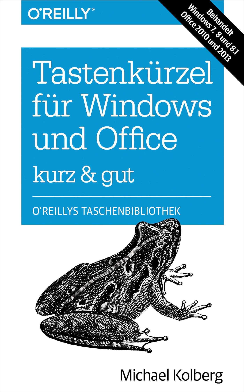 Michael Kolberg Tastenkürzel für Windows & Office - kurz & gut