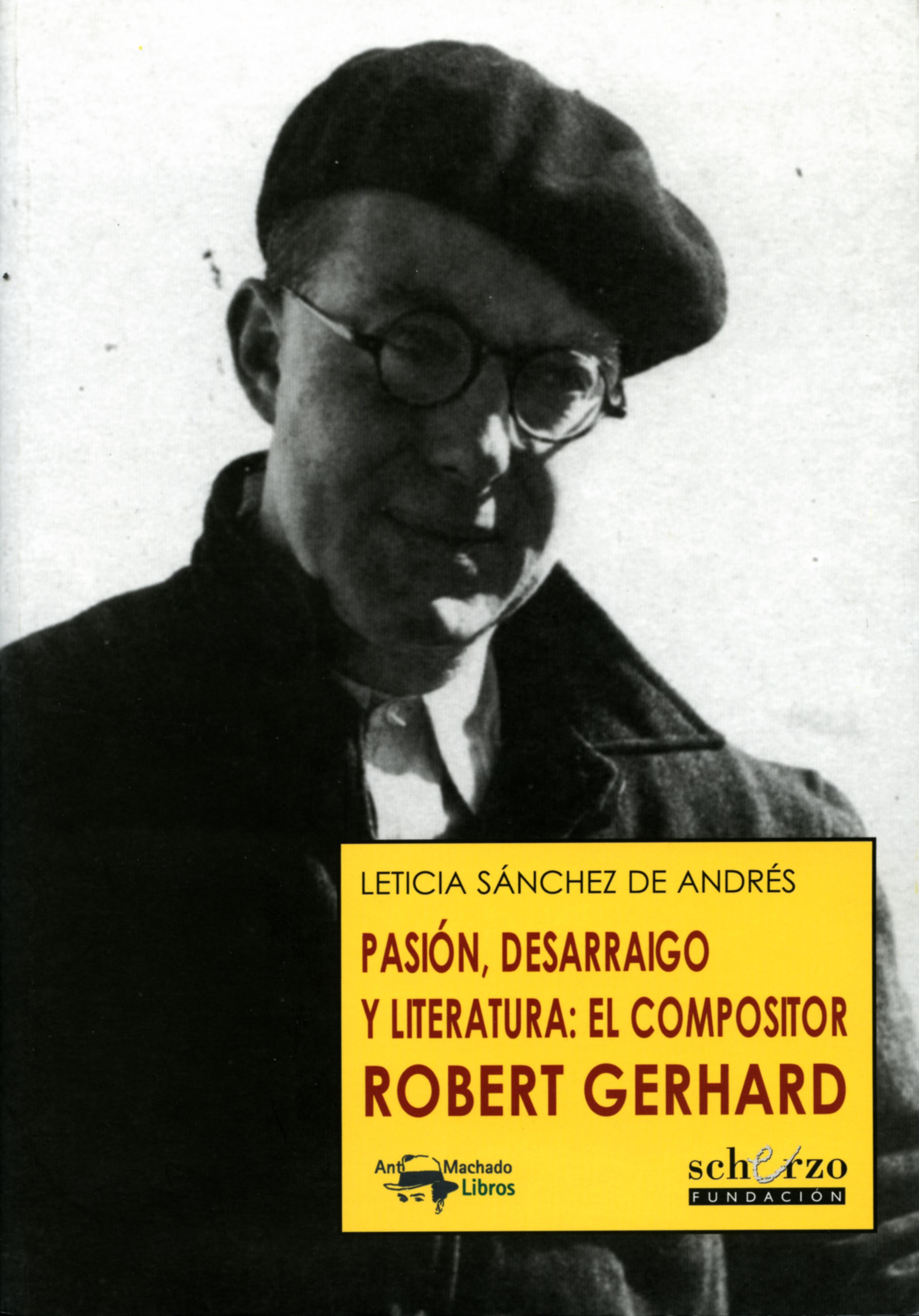 цены Leticia Sánchez de Andrés Pasión, desarraigo y literatura: el compositor Robert Gerhard