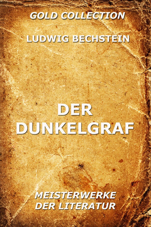 цена Ludwig Bechstein Der Dunkelgraf онлайн в 2017 году