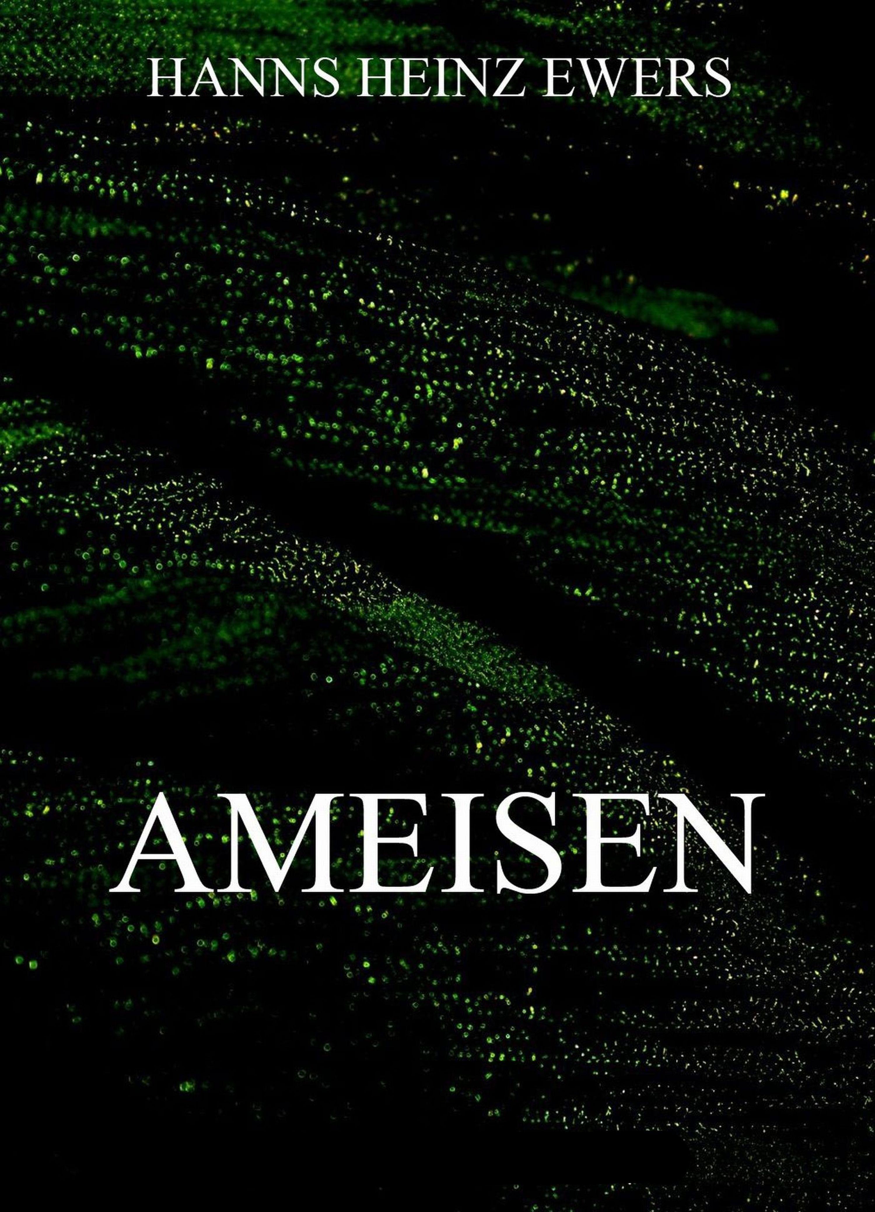 Hanns Heinz Ewers Ameisen hanns heinz ewers the spider golden deer classics