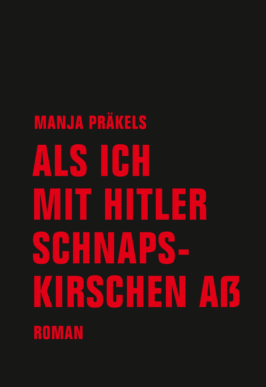 Manja Prakels Als ich mit Hitler Schnapskirschen aß elstner manja primadica lovina youth employment and income generation