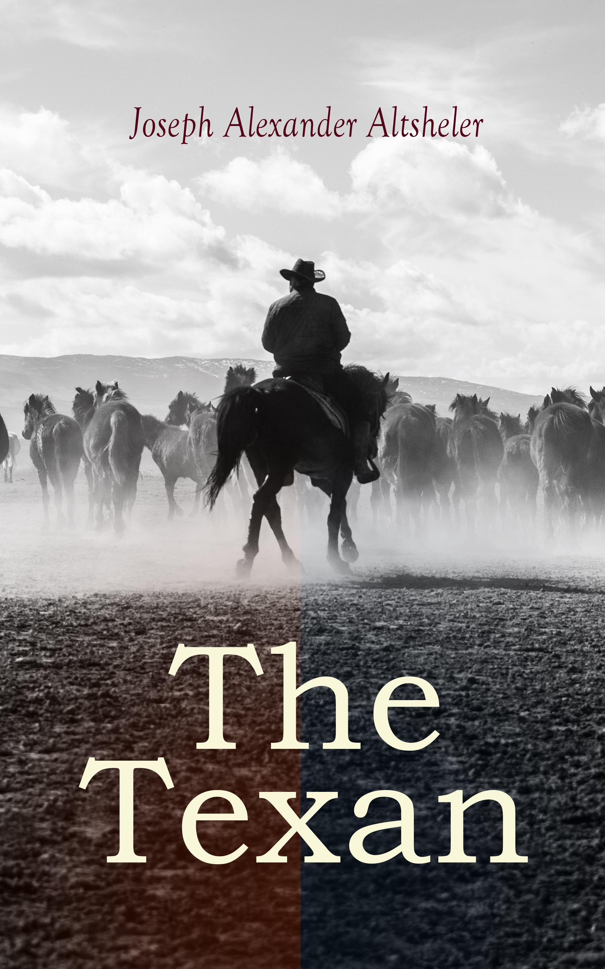 Joseph Alexander Altsheler The Texan lynnette kent the prodigal texan