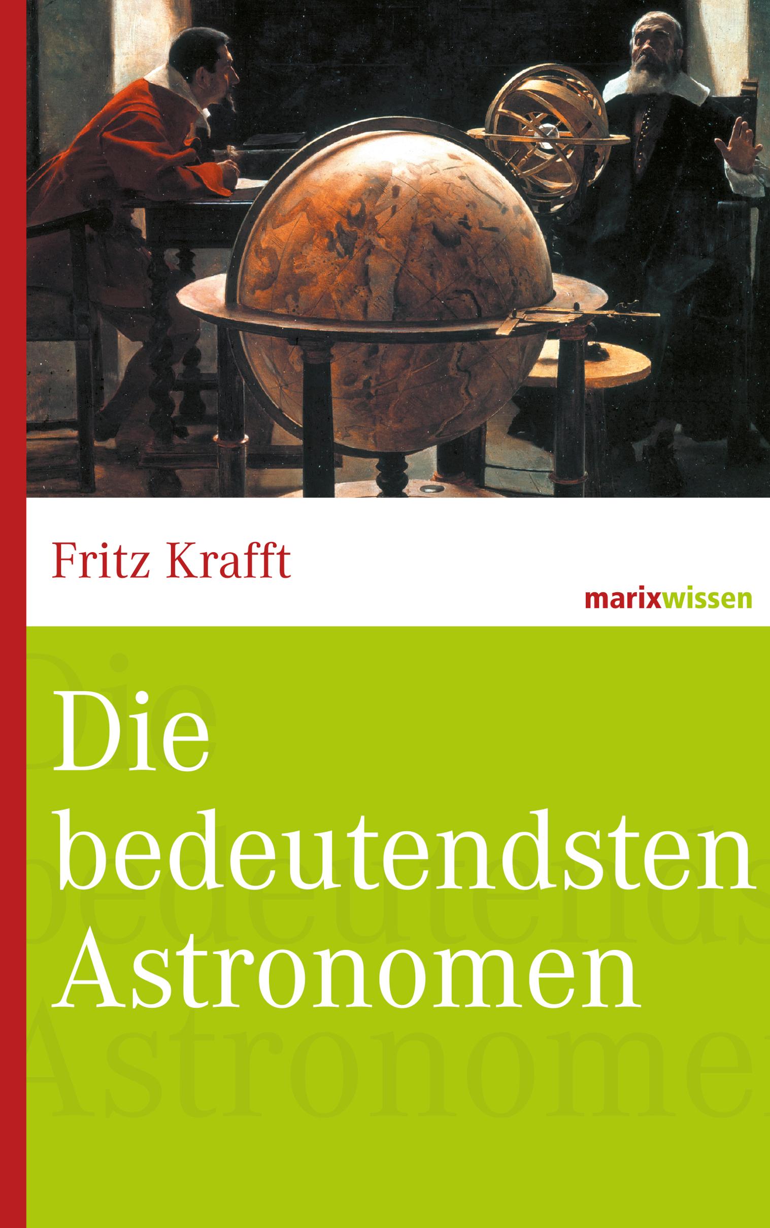 Fritz Krafft Die bedeutendsten Astronomen