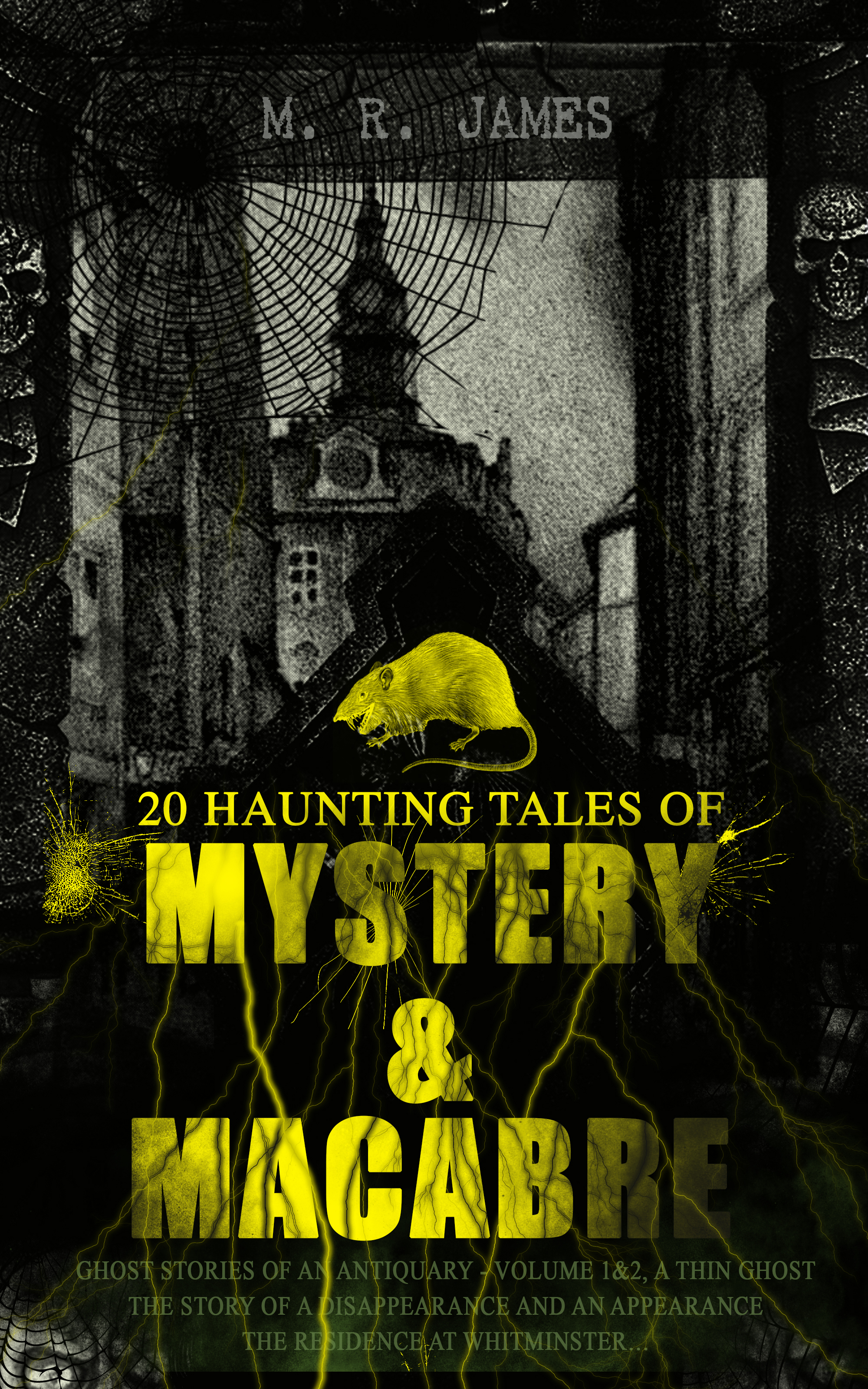 M. R. James 20 HAUNTING TALES OF MYSTERY & MACABRE: Ghost Stories of an Antiquary - Volume 1&2, A Thin Ghost, The Story of a Disappearance and an Appearance, The Residence at Whitminster…