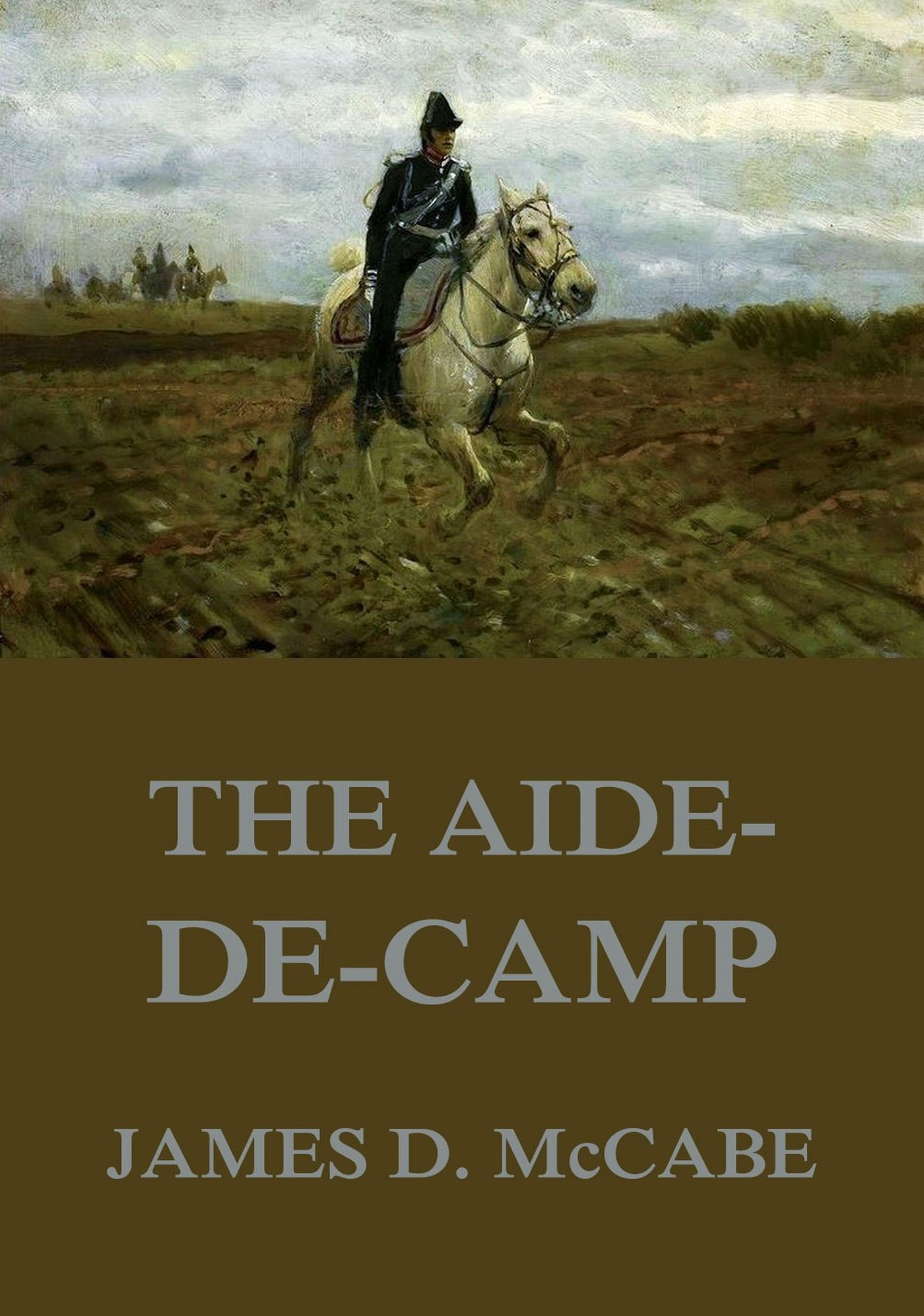 James D. McCabe The Aide-De-Camp james p d cover her face
