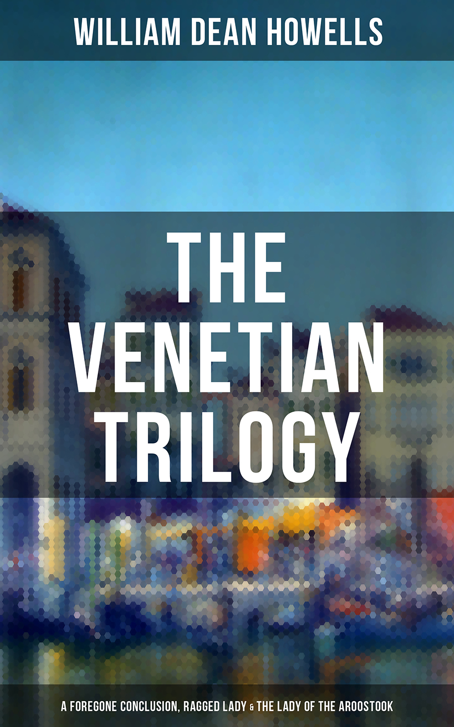 William Dean Howells THE VENETIAN TRILOGY: A Foregone Conclusion, Ragged Lady & The Lady of the Aroostook the ragged priest свитер