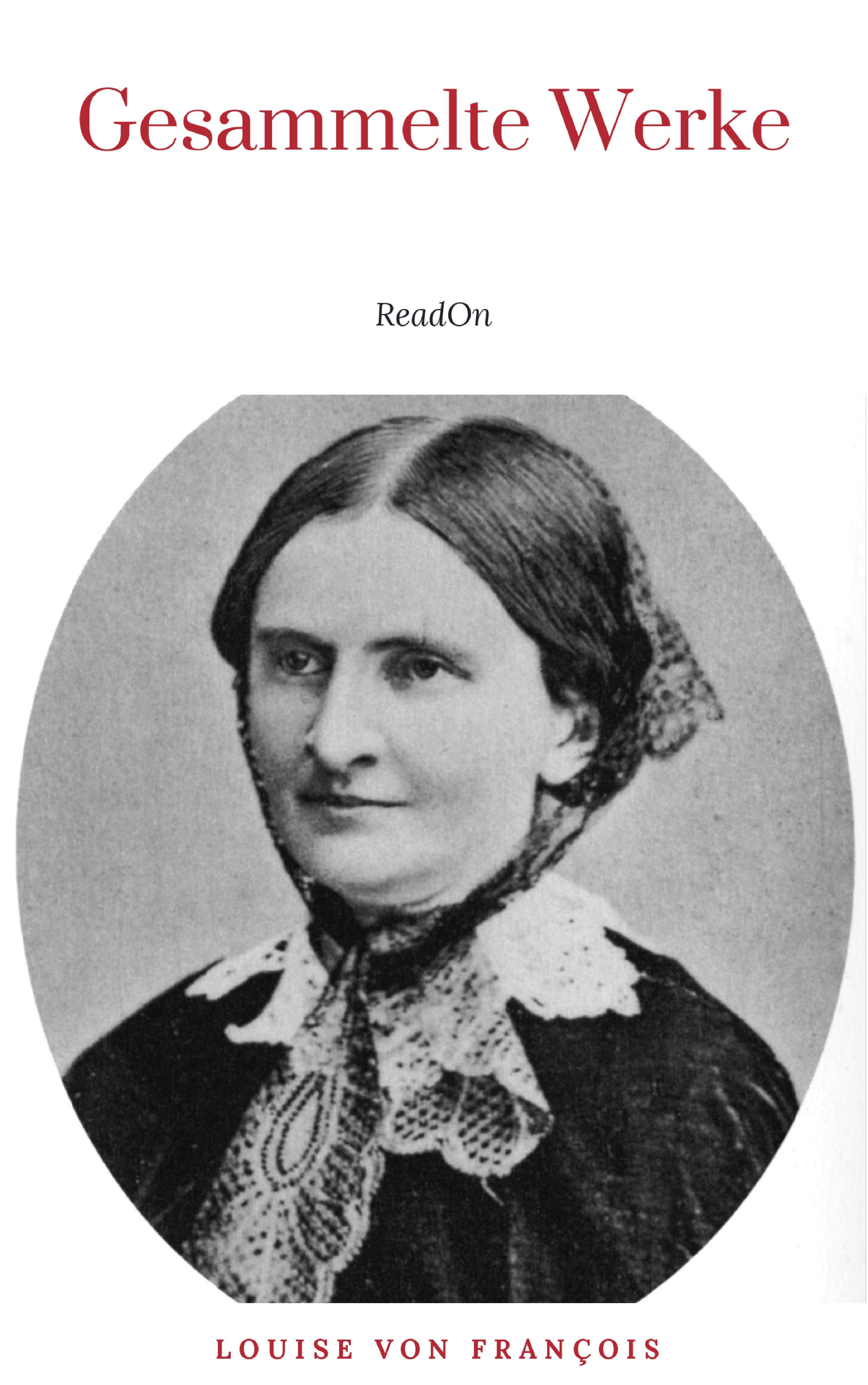 Louise von Francois Louise von François: Gesammelte Werke