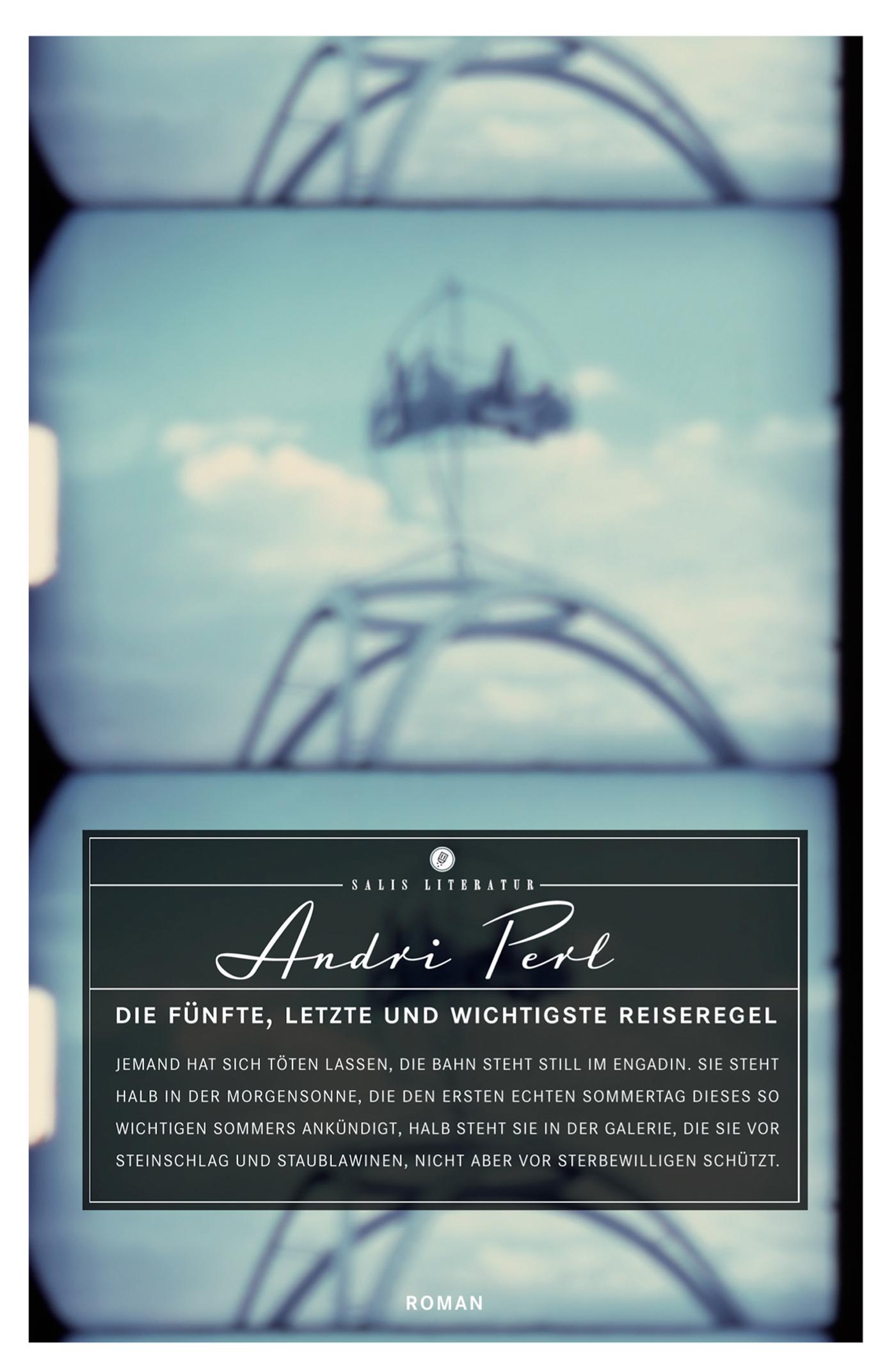 Die fünfte, letzte und wichtigste Reiseregel ( Andri  Perl  )